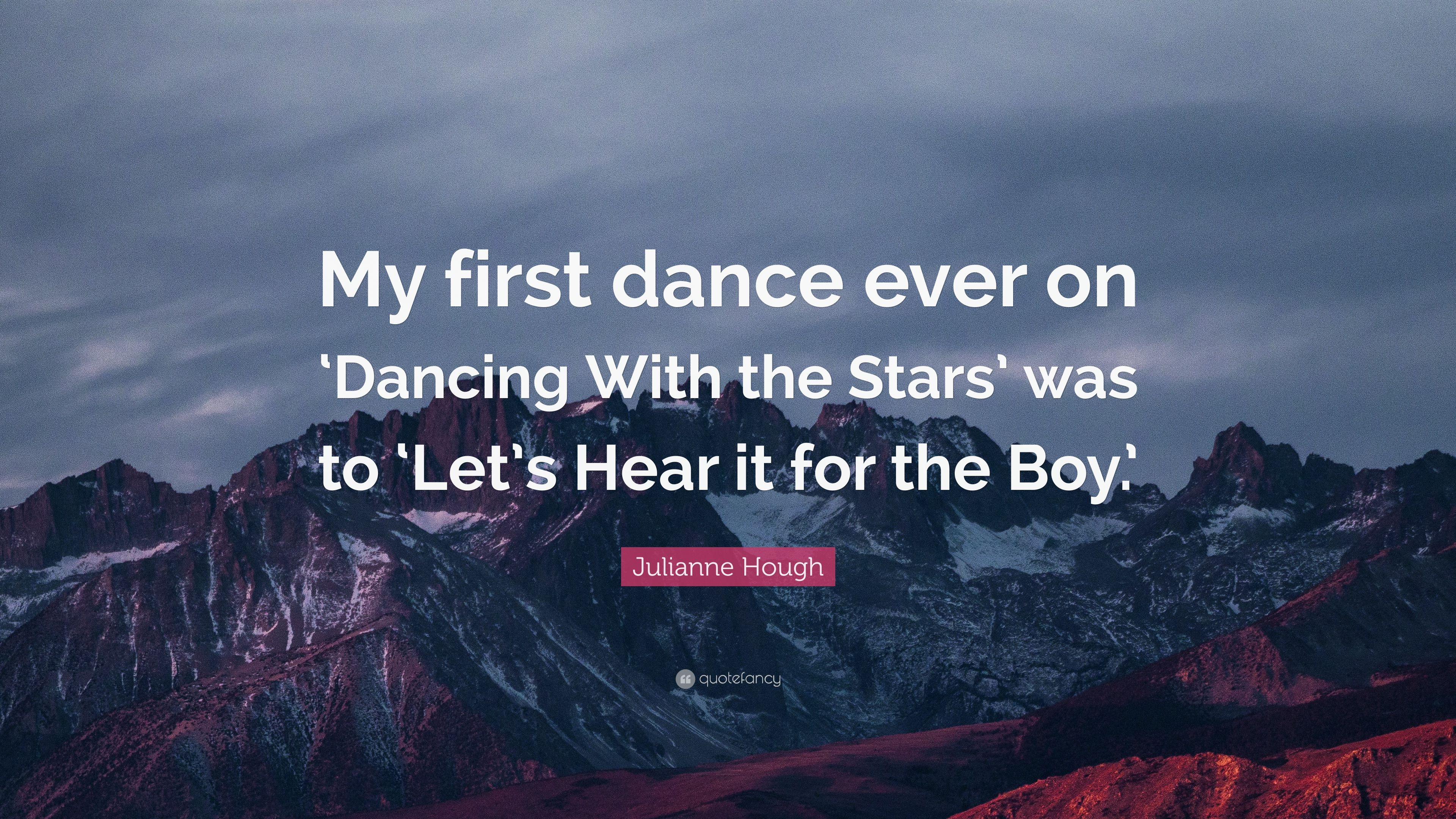 Julianne Hough Quote My First Dance Ever On Dancing With The