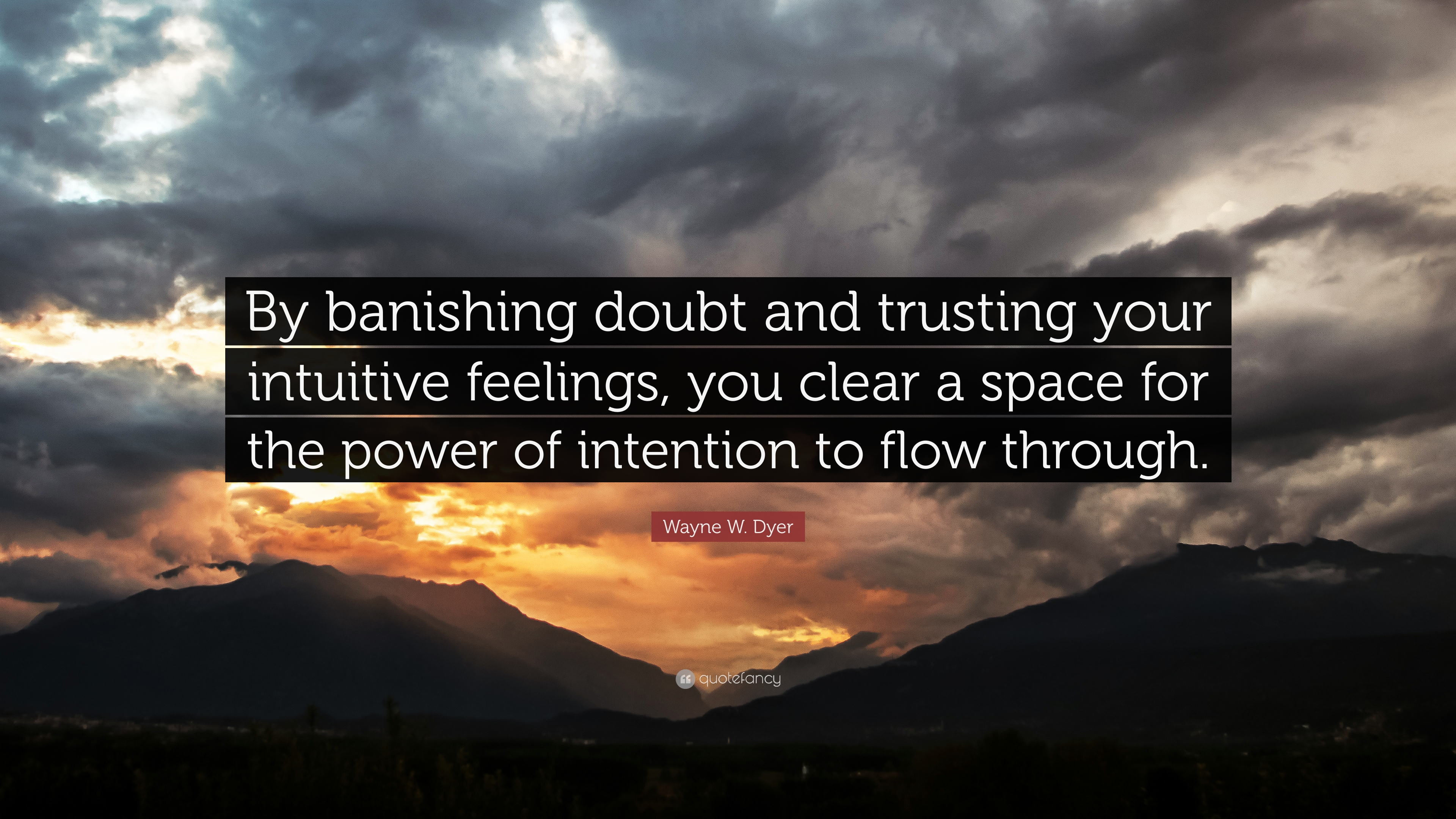 Wayne W Dyer Quote By Banishing Doubt And Trusting Your Intuitive