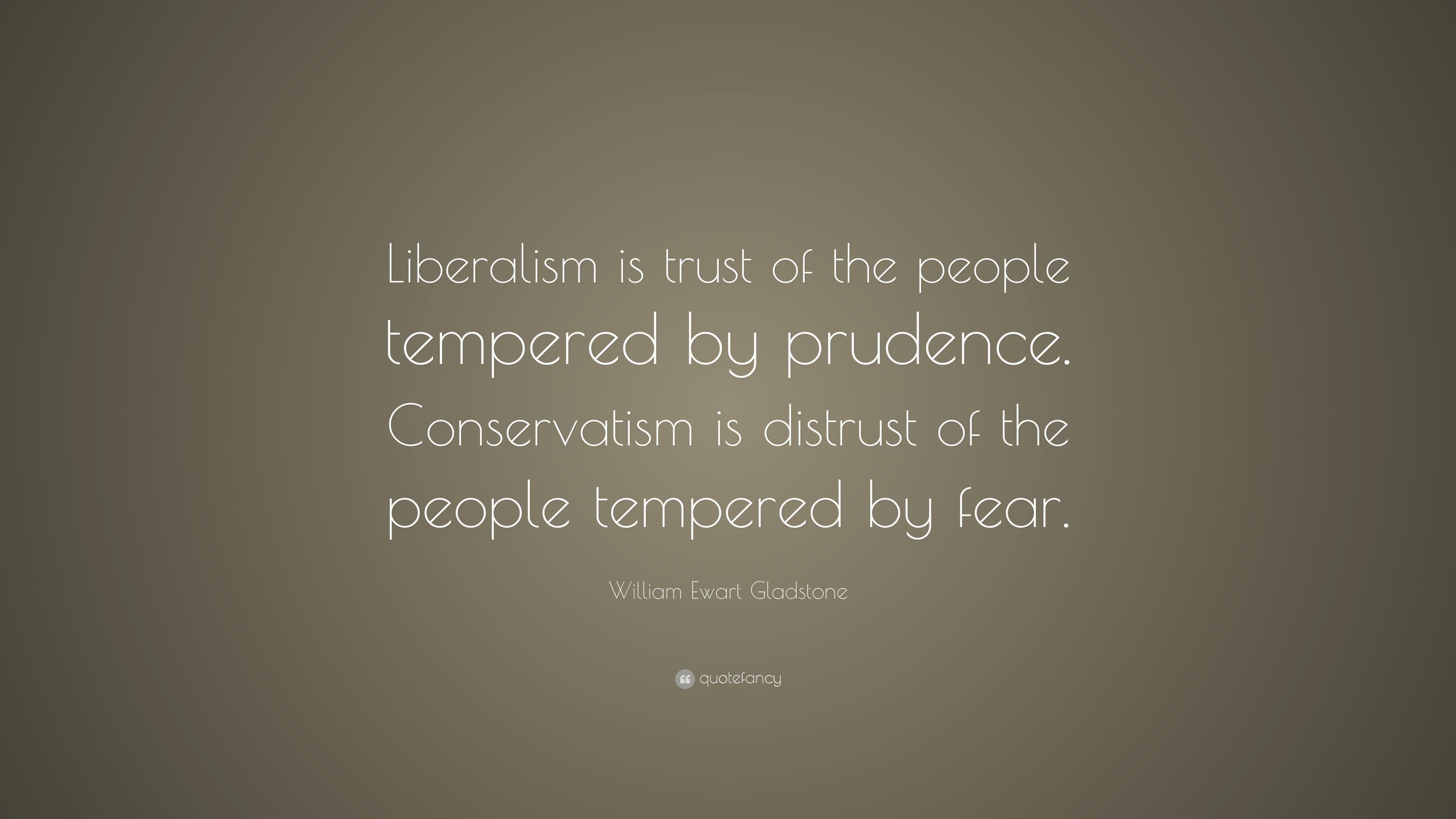 William ewart gladstone quote liberalism is trust of the people william ewart gladstone quote liberalism is trust of the people tempered by prudence sciox Choice Image