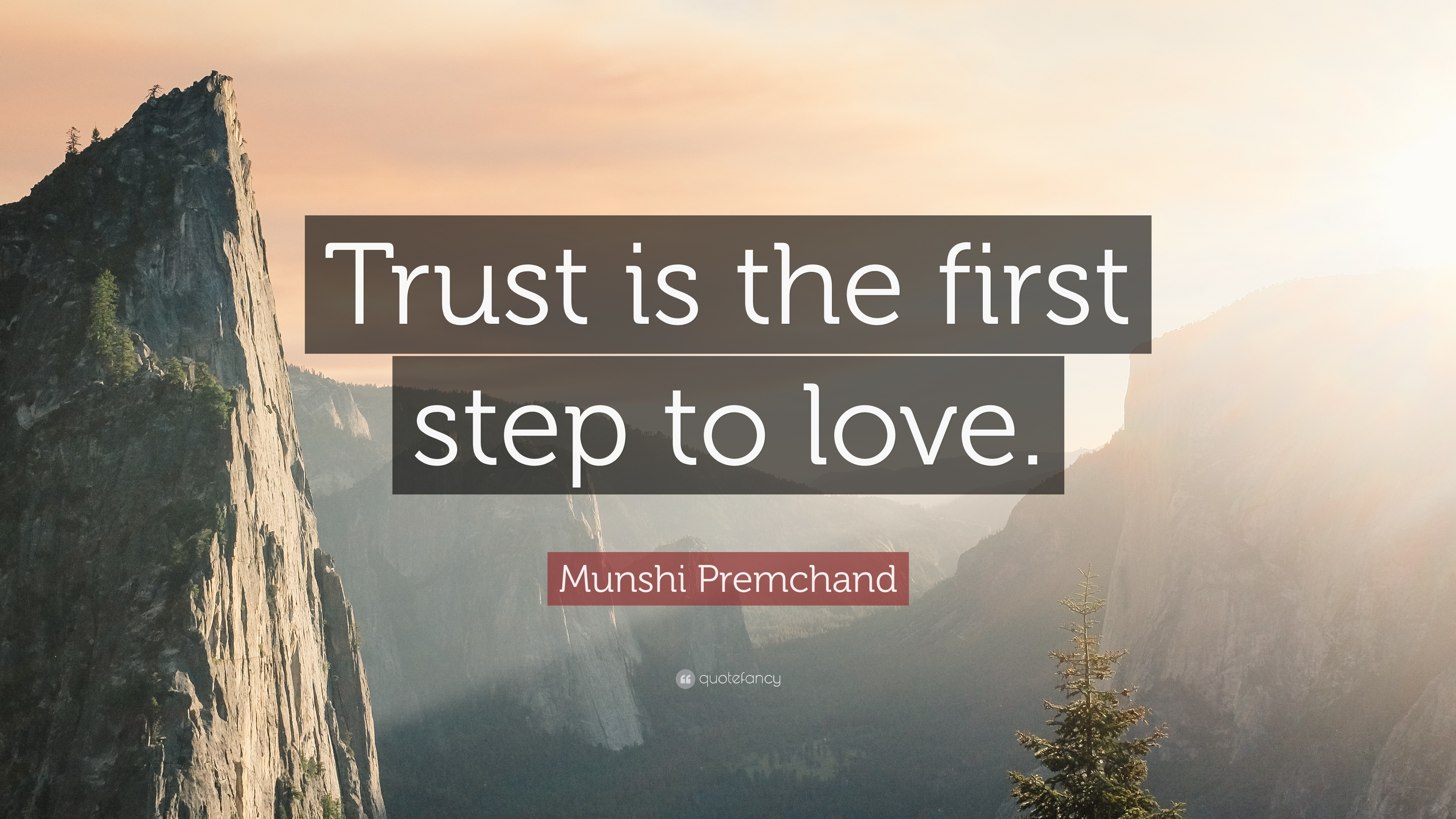 "Munshi Premchand Quote ""Trust is the first step to love """