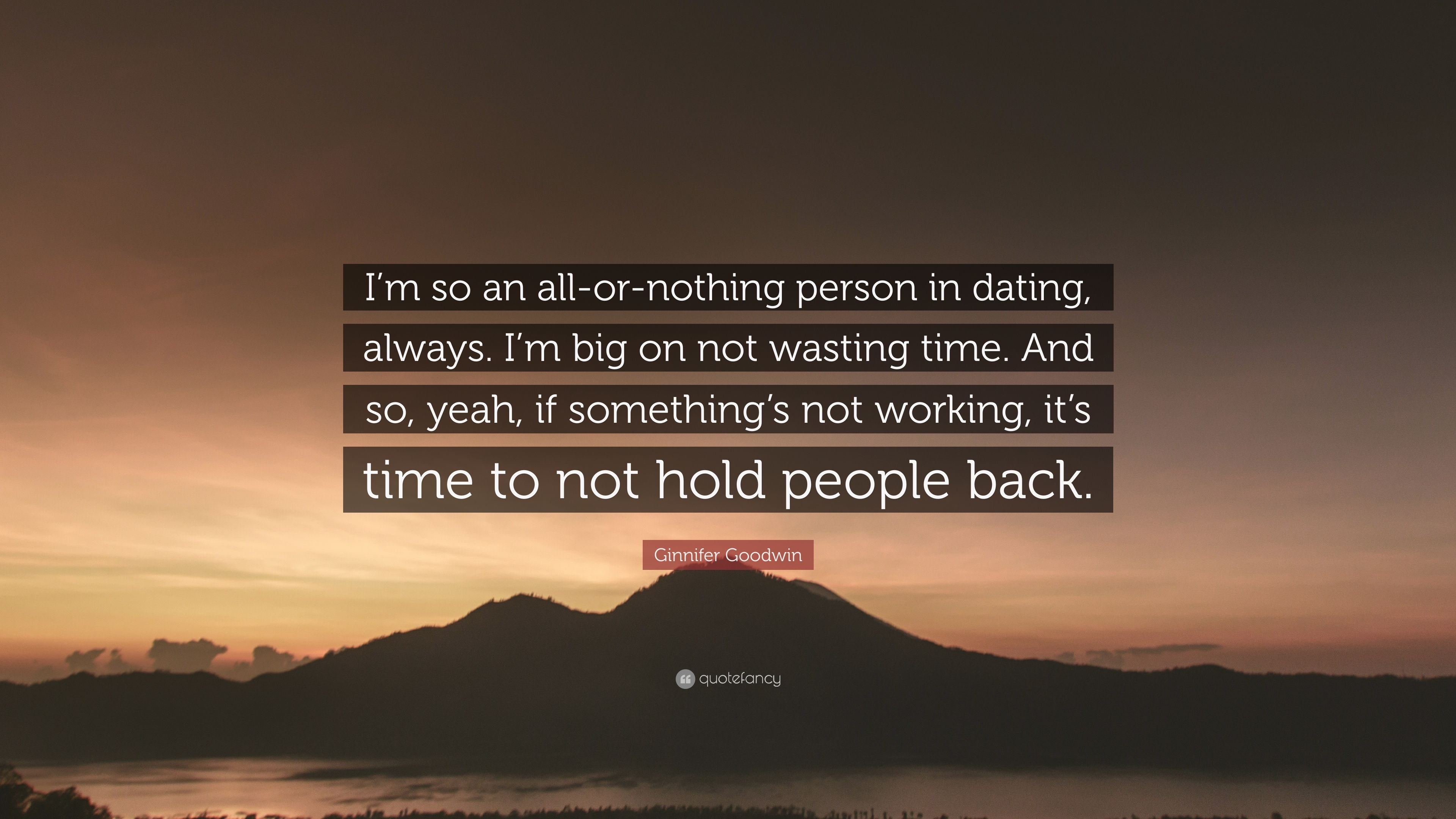 Dating all or nothing