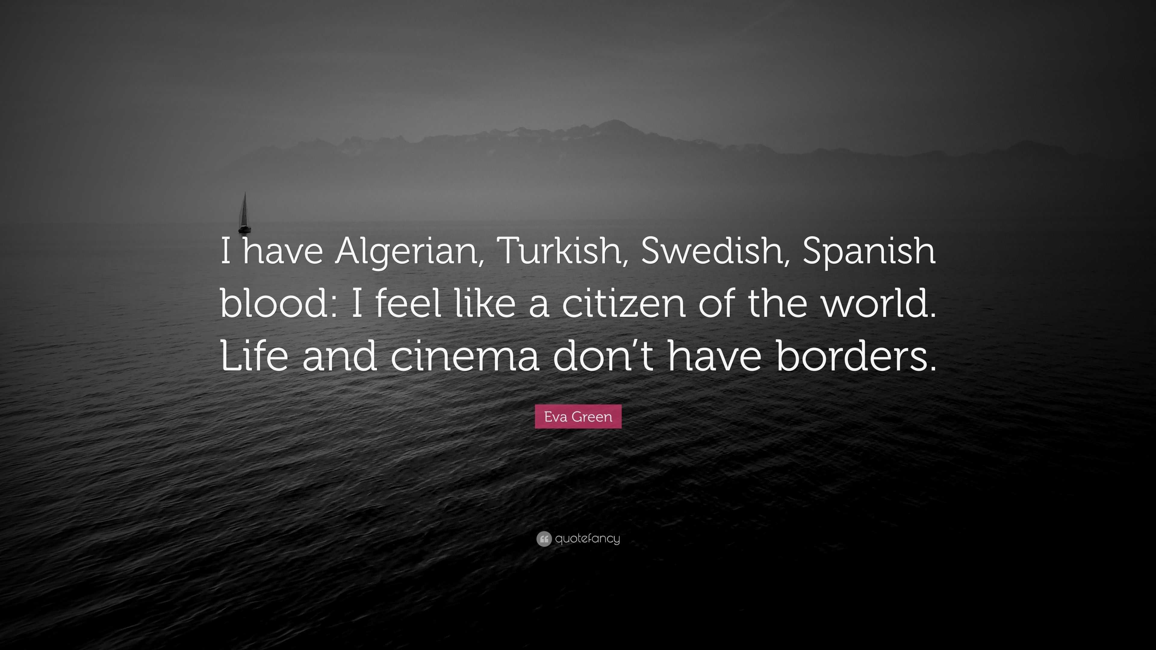 "Eva Green Quote: ""I have Algerian, Turkish, Swedish, Spanish ..."