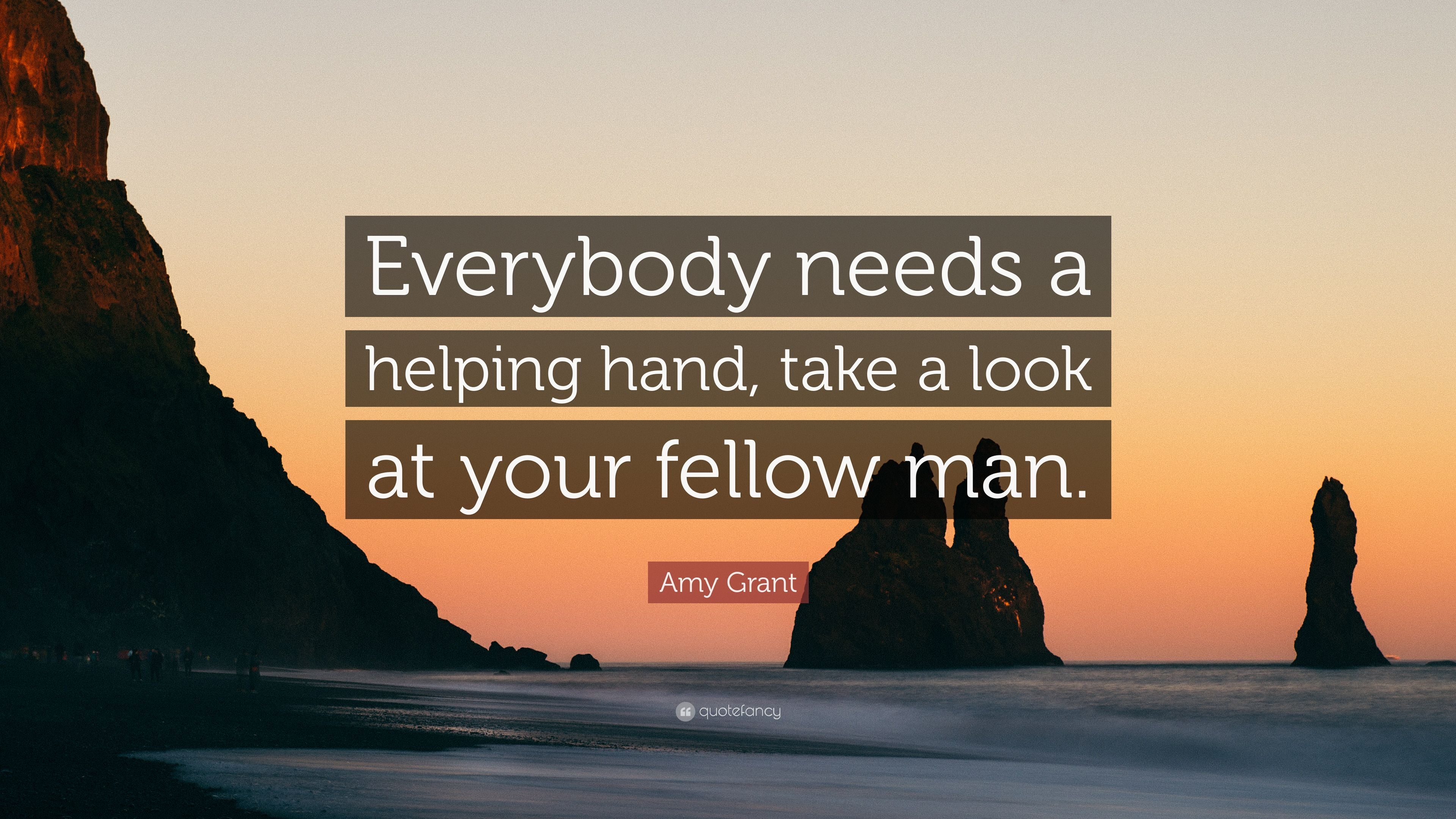 Everybody needs a helping hand