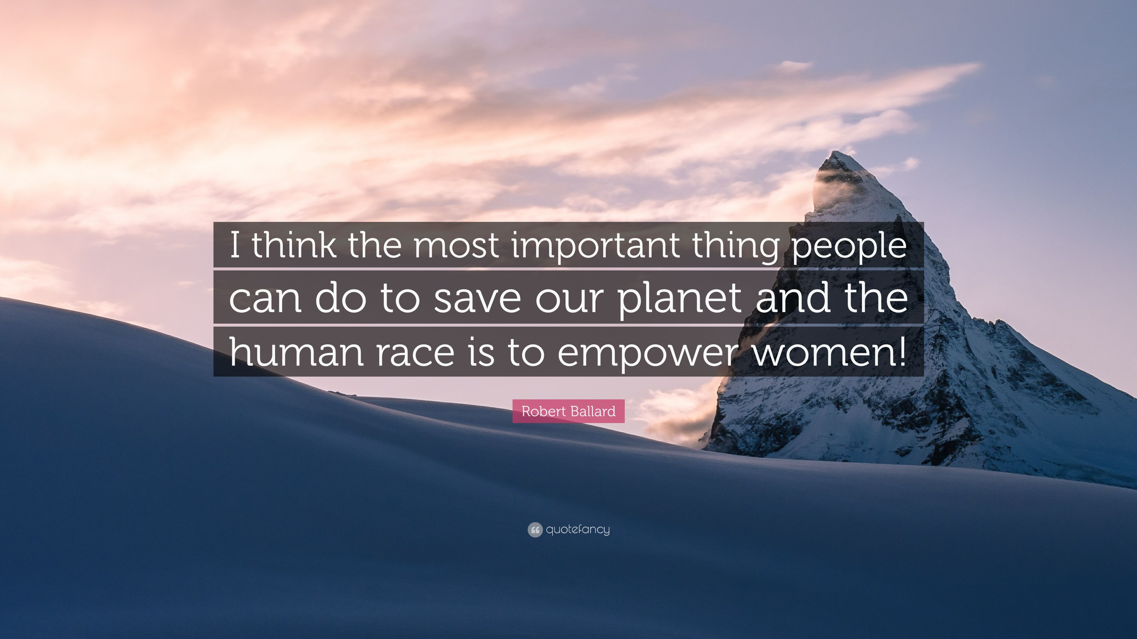 """0e0f352ac Robert Ballard Quote  """"I think the most important thing people can do to  save"""
