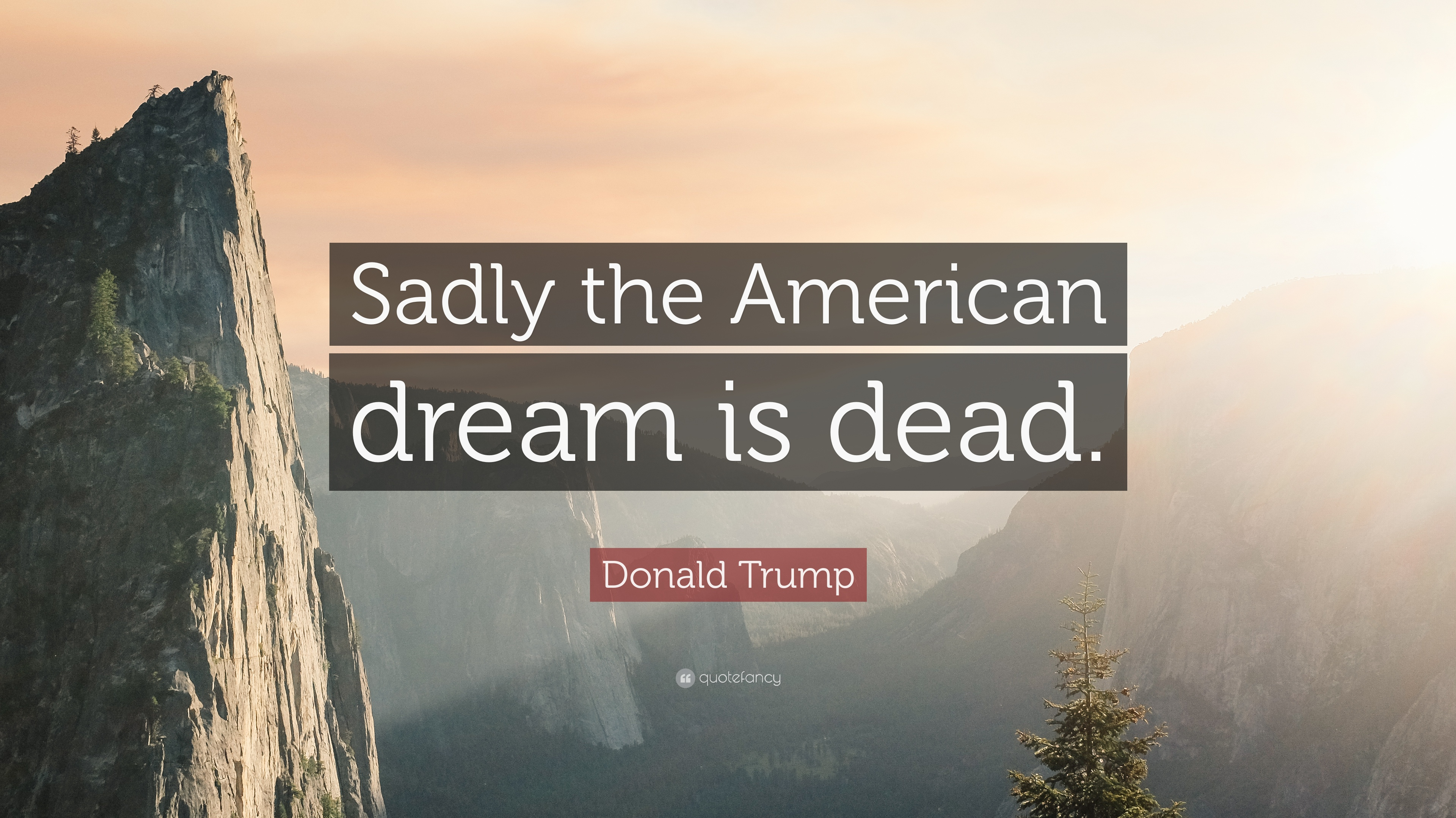 "Quotes About The American Dream Unique Donald Trump Quote ""Sadly The American Dream Is Dead."" 12"