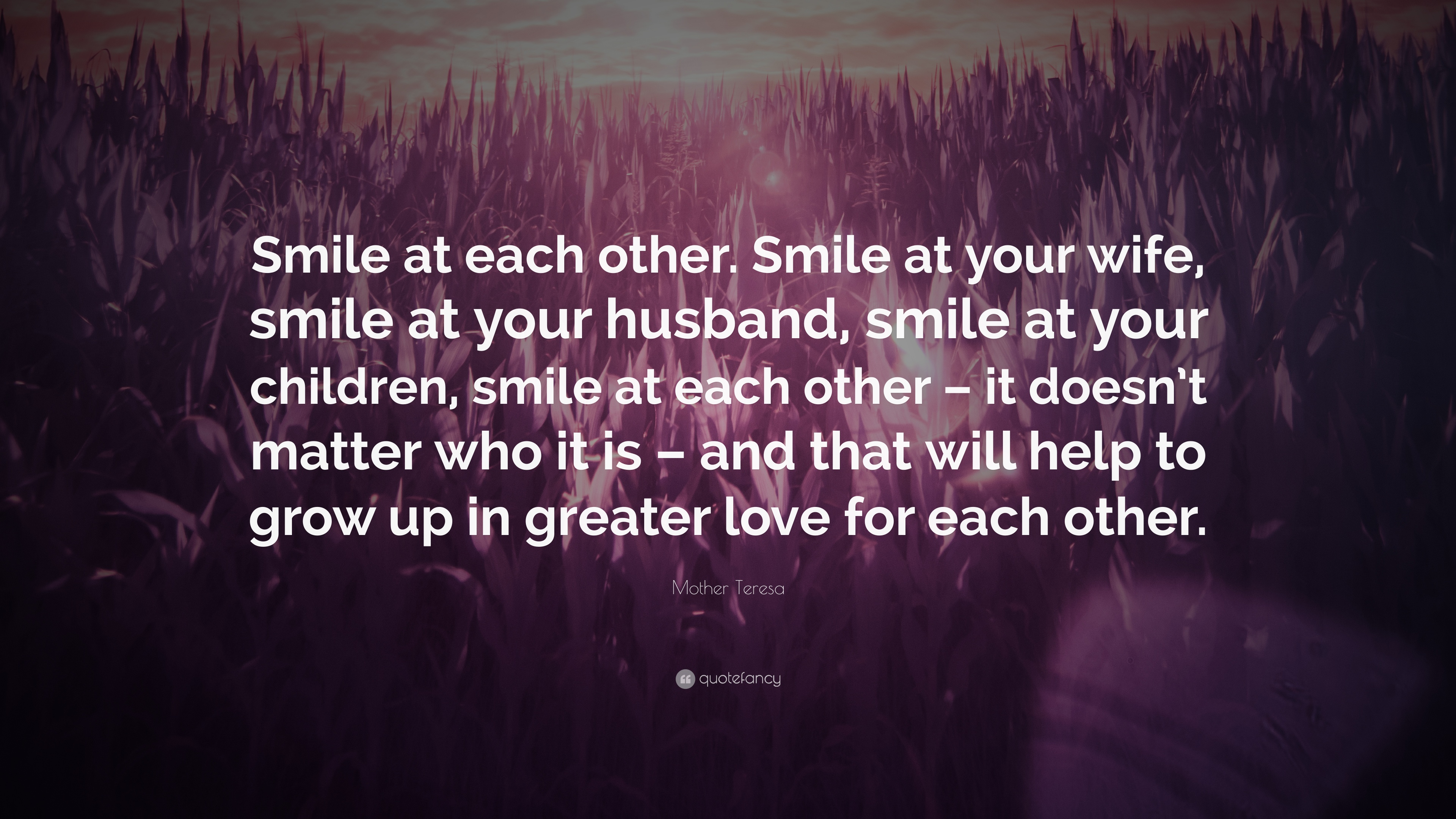 Mother Teresa Quote Smile At Each Other Smile At Your Wife Smile