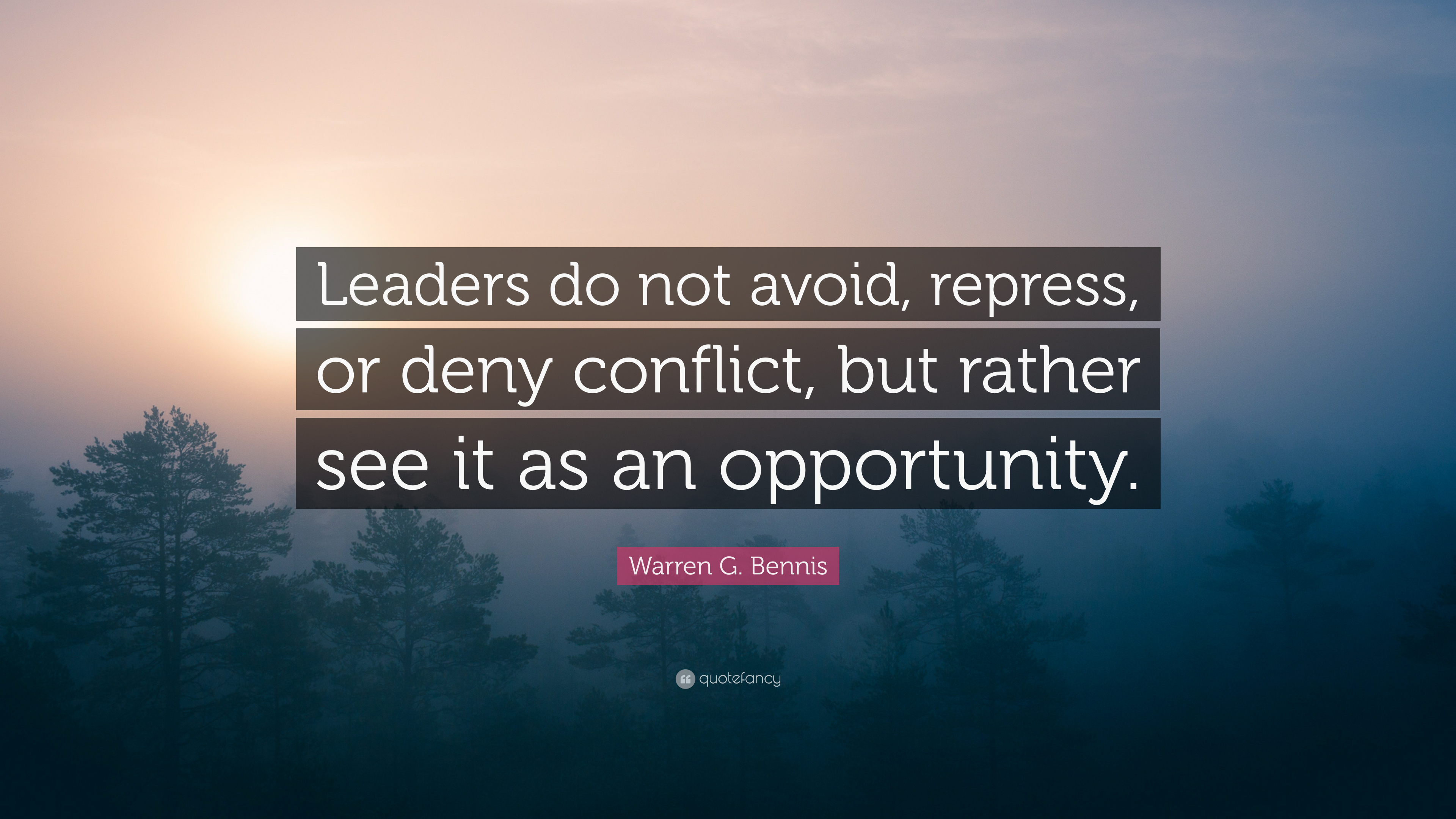 Warren G Bennis Quote Leaders Do Not Avoid Repress Or Deny