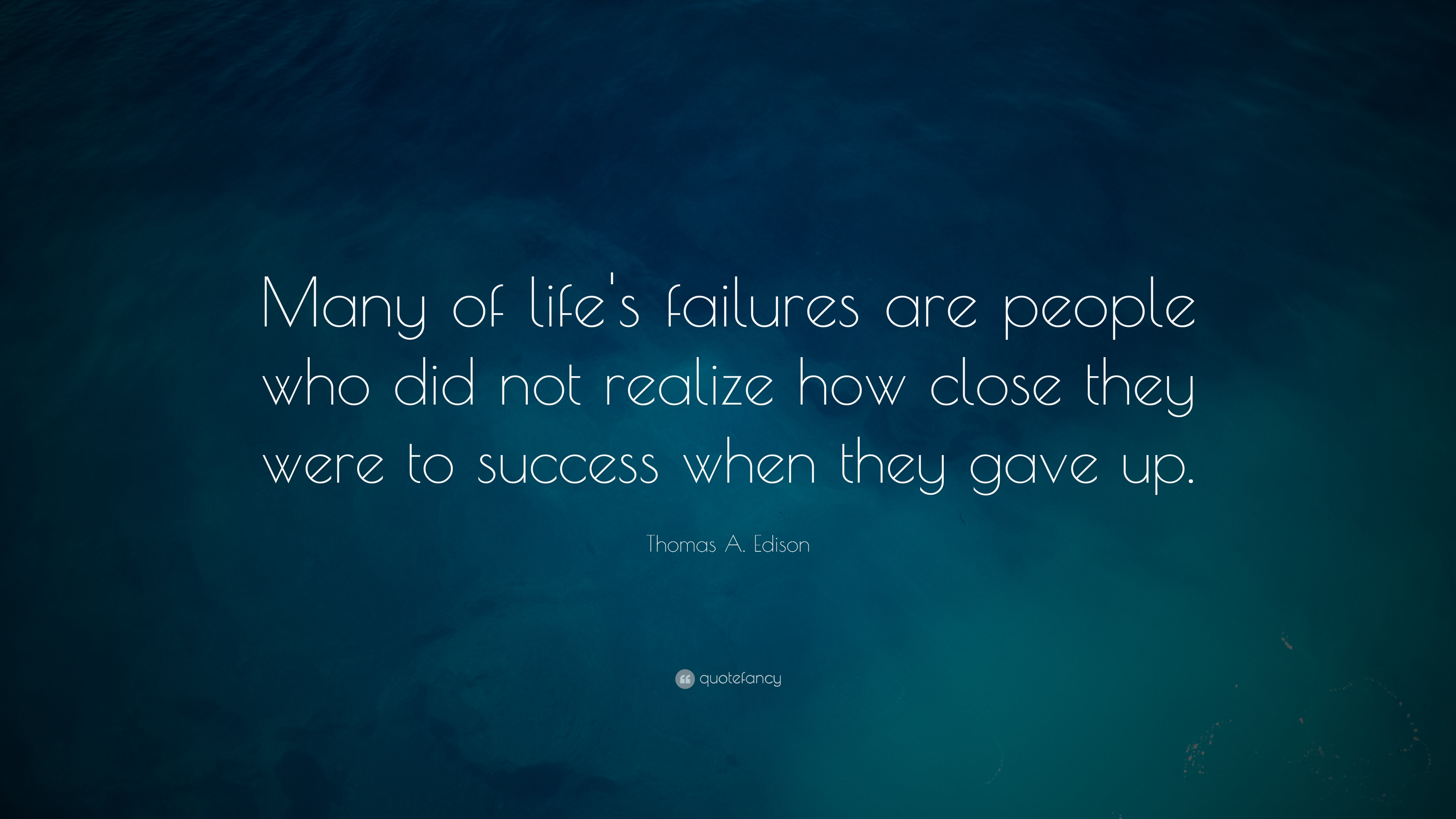 positive quotes many of lifes failures are people who did not realize how close