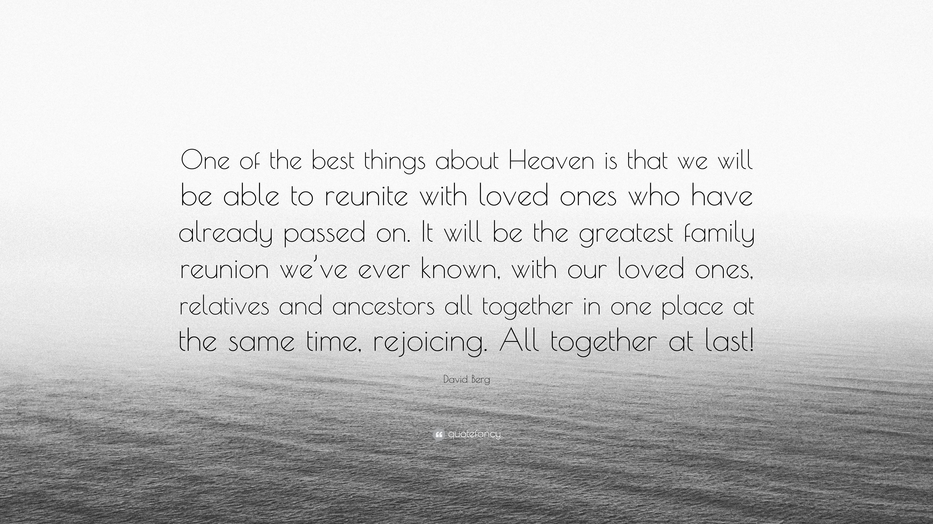 David Berg Quote One Of The Best Things About Heaven Is That We