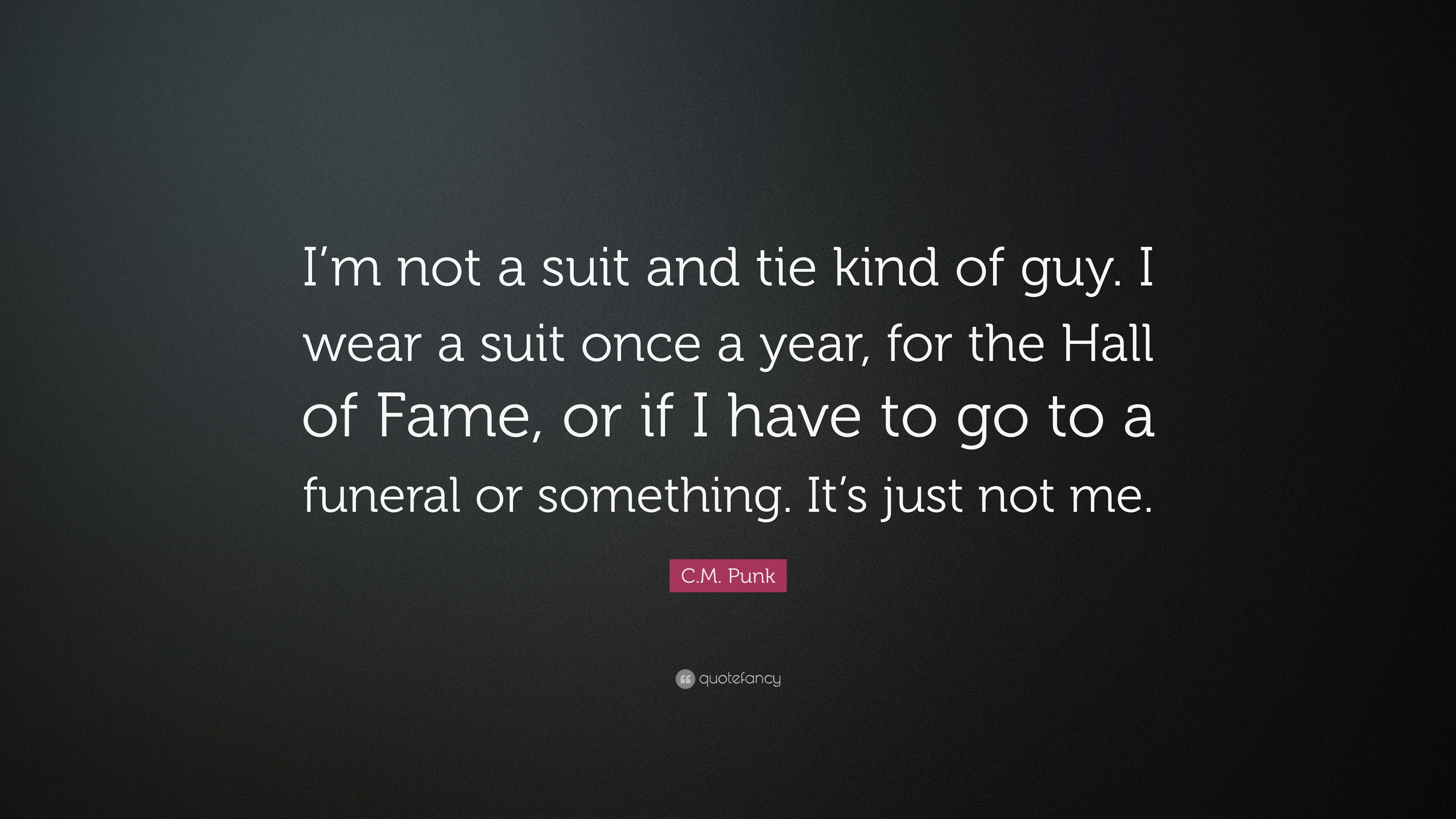 Cm punk quote im not a suit and tie kind of guy i wear a suit cm punk quote im not a suit and tie kind of guy voltagebd Image collections