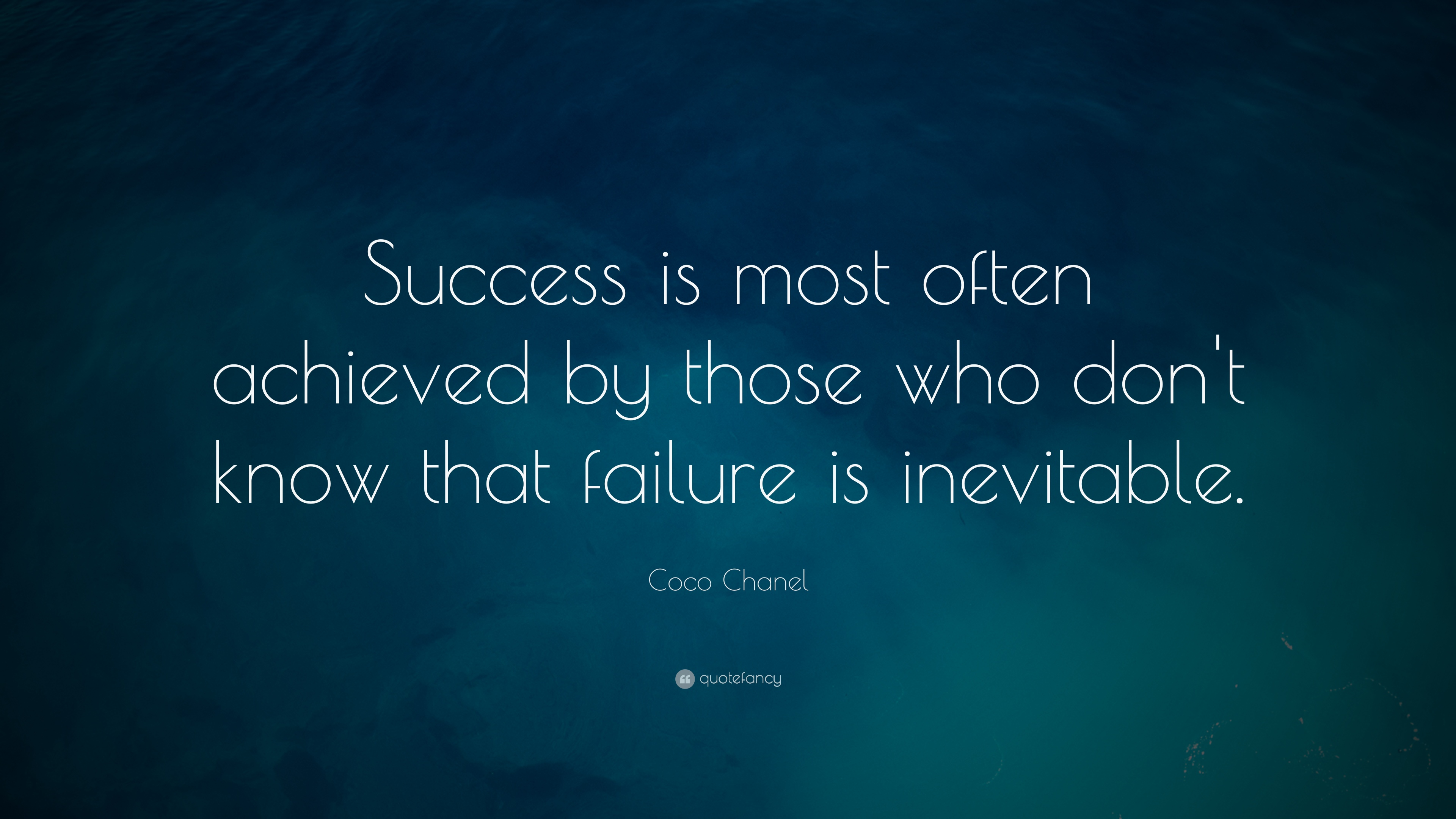 Coco Chanel Quote Success Is Most Often Achieved By