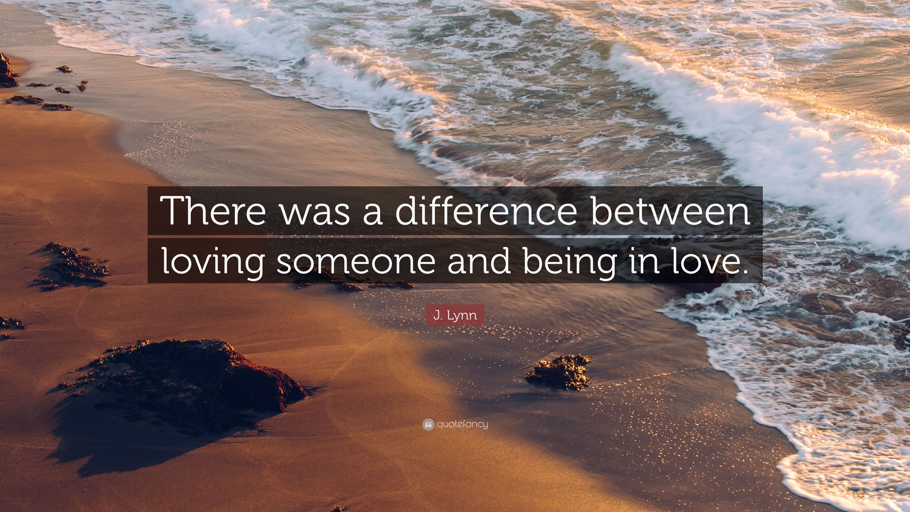 "J Lynn Quote ""There was a difference between loving someone and being in"