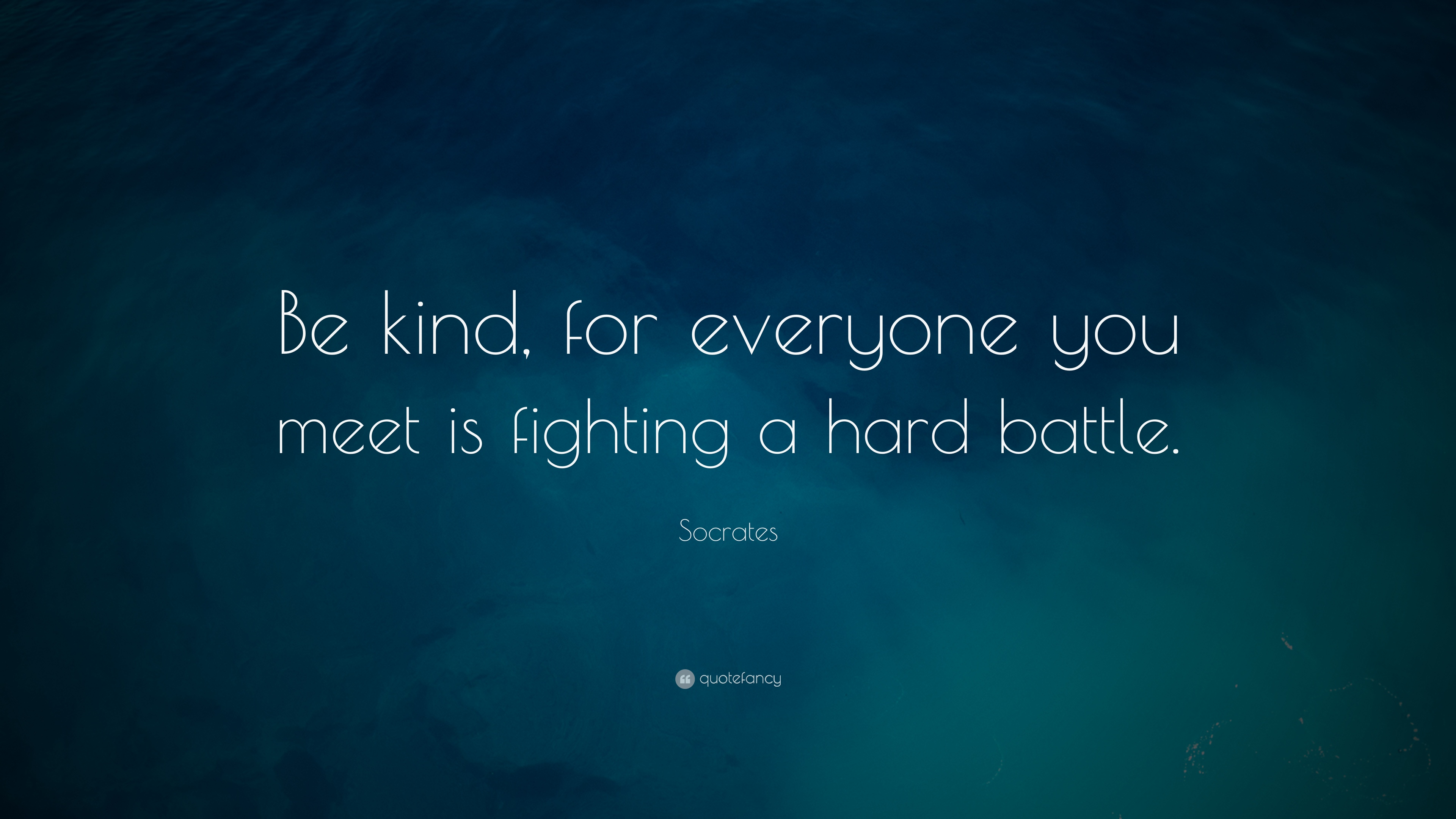Unique Be Kind Everyone Is Fighting A Battle Quote