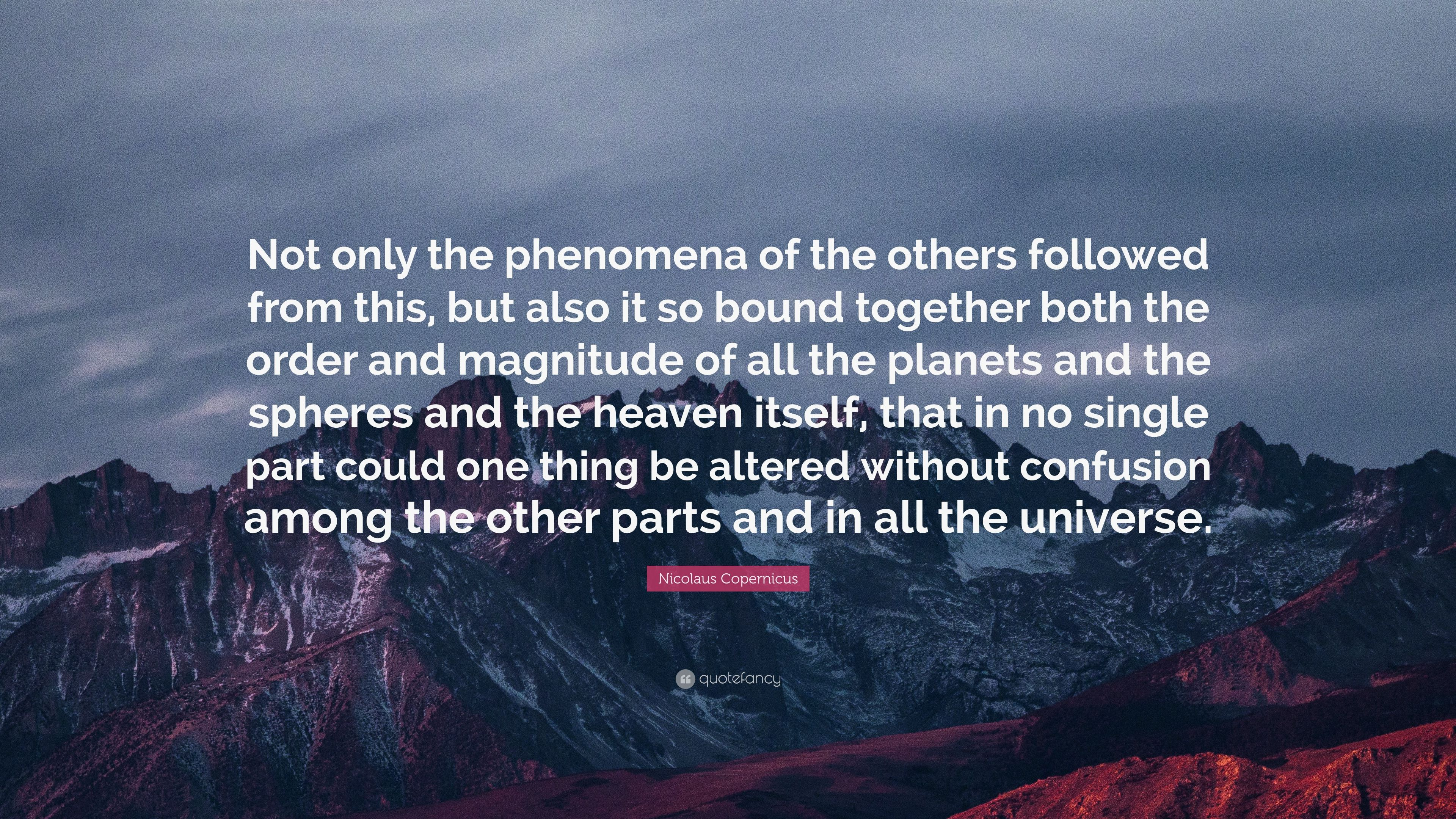 "Nicolaus Copernicus Famous Quotes: Nicolaus Copernicus Quote: ""Not Only The Phenomena Of The"