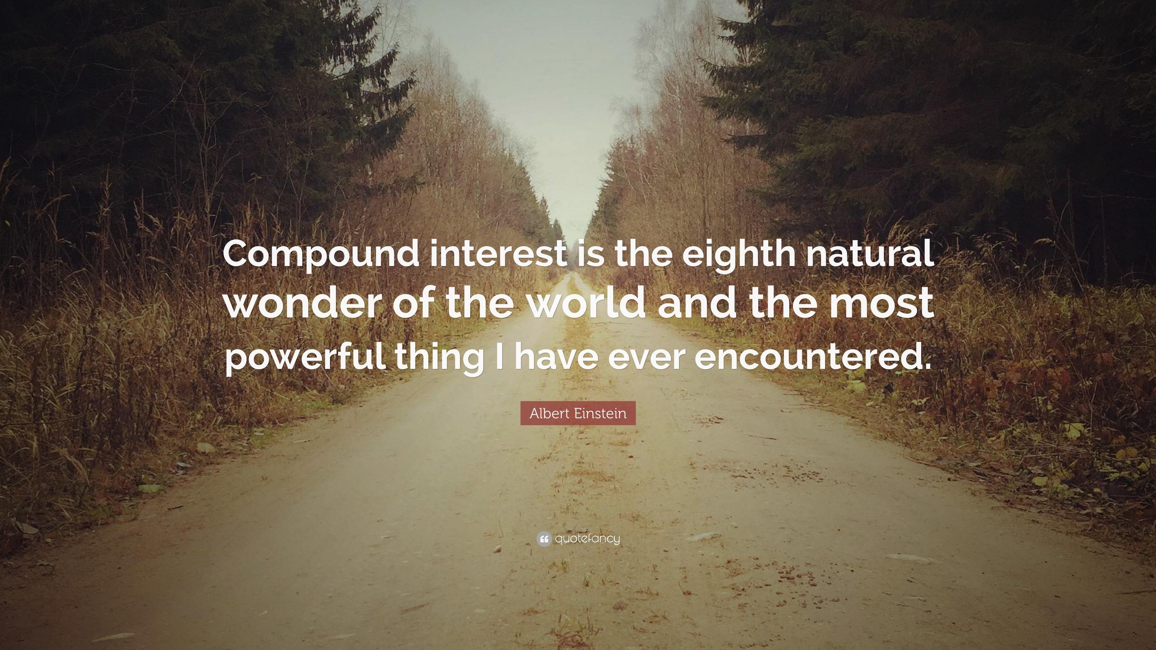 Albert Einstein Quote Compound Interest Is The Eighth Natural