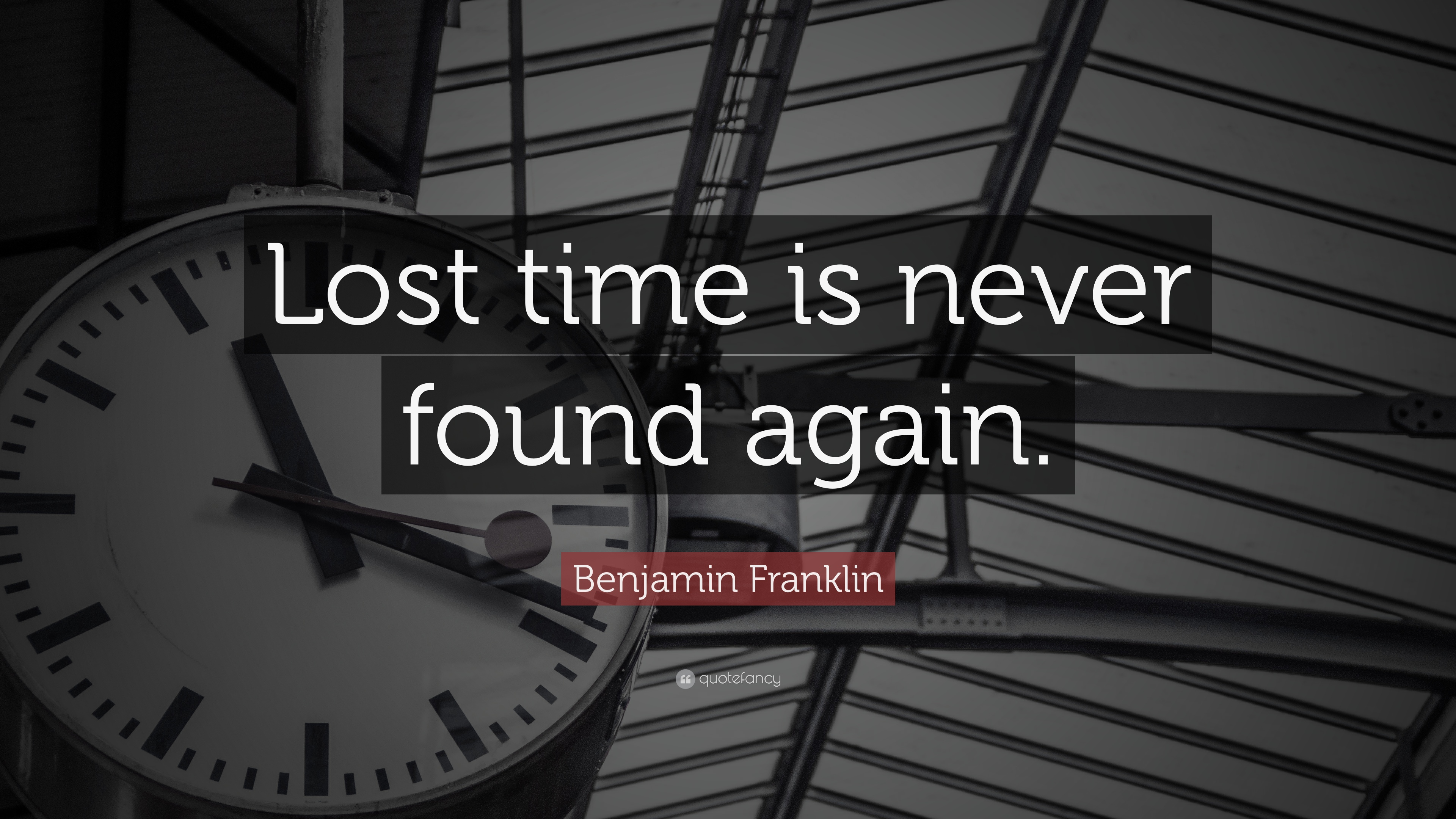 benjamin franklin quote lost time is never found again 24