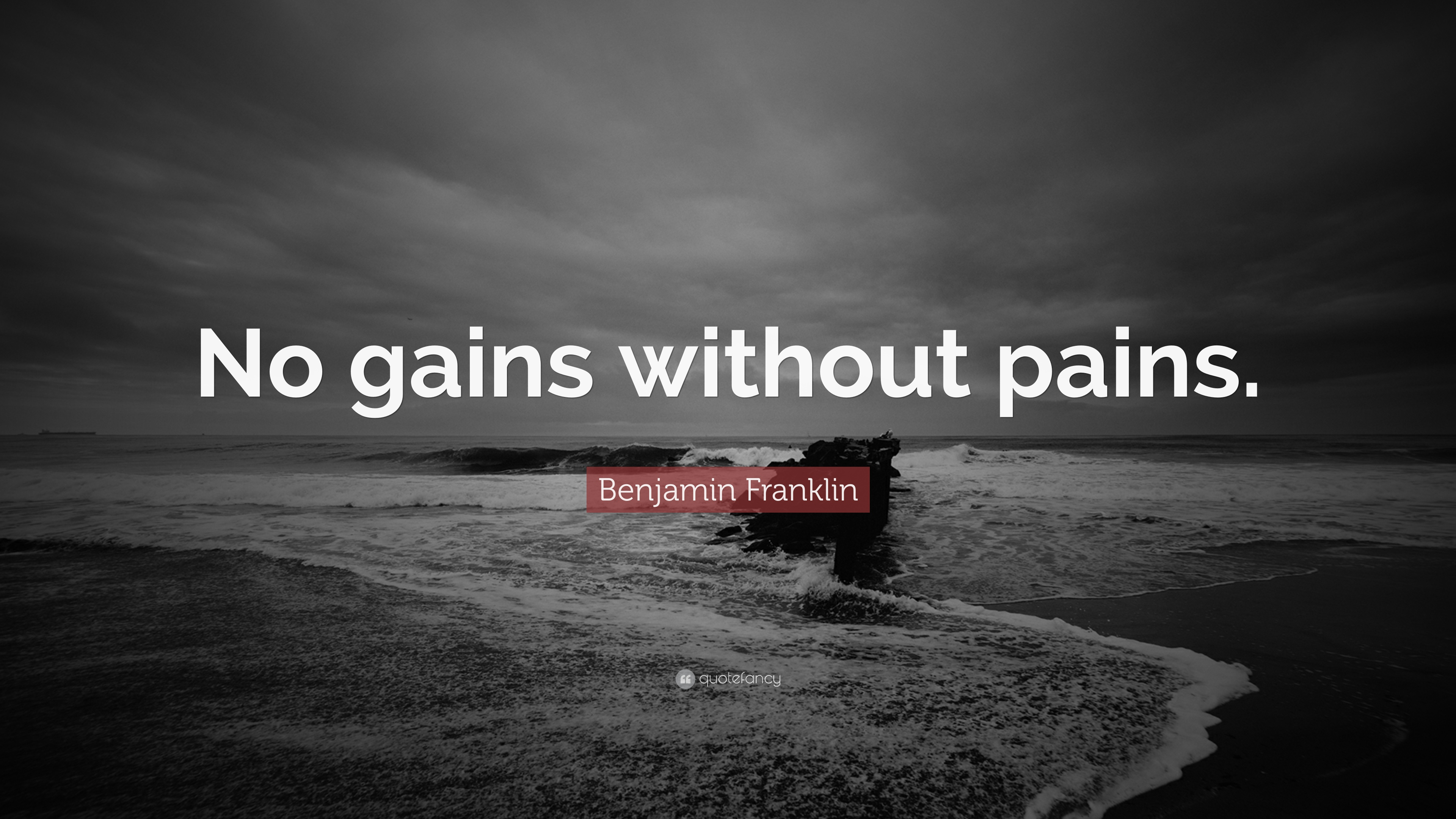 Benjamin Franklin Quote No Gains Without Pains 7 Wallpapers