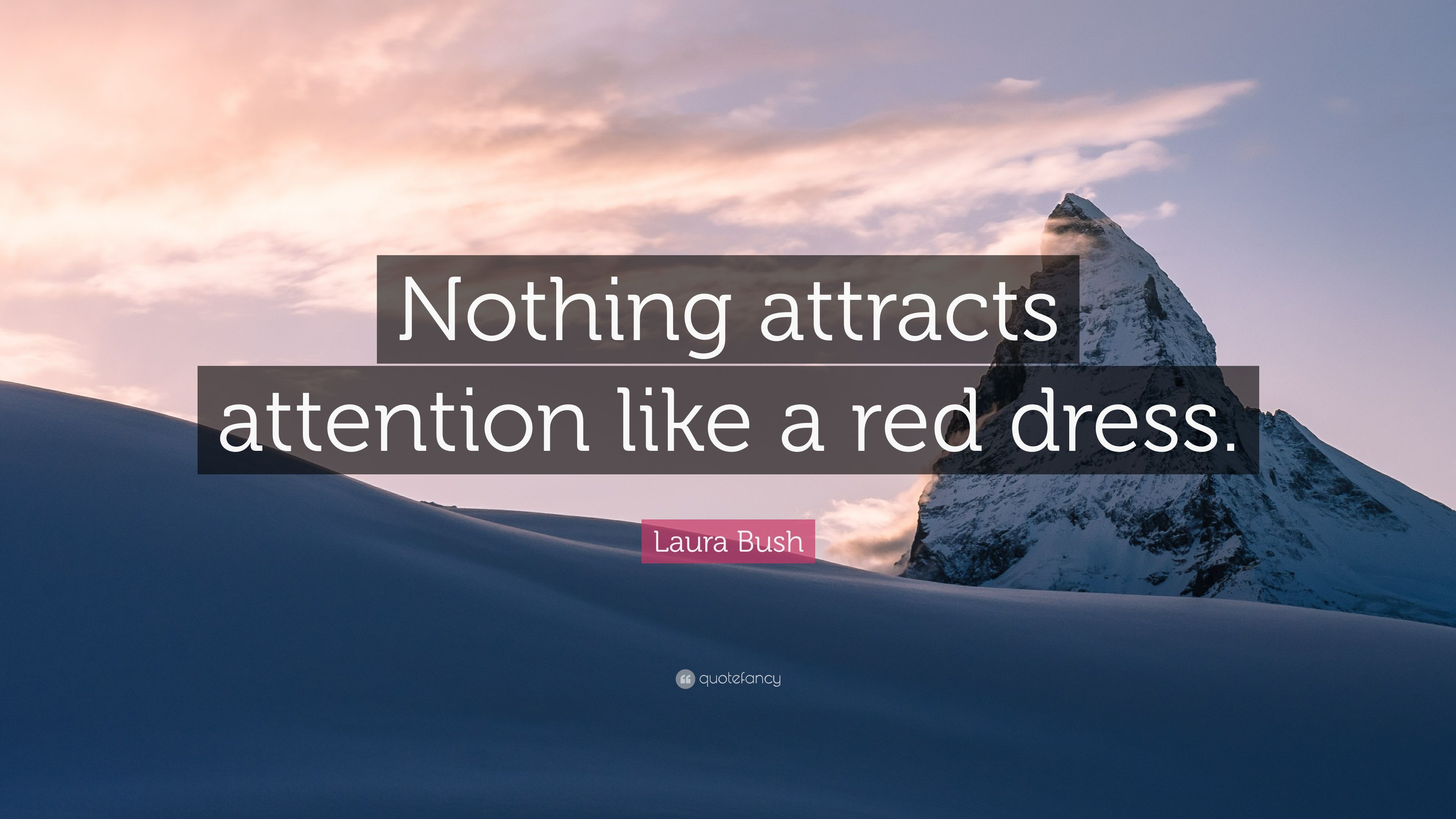 Laura Bush Quote Nothing Attracts Attention Like A Red Dress 7