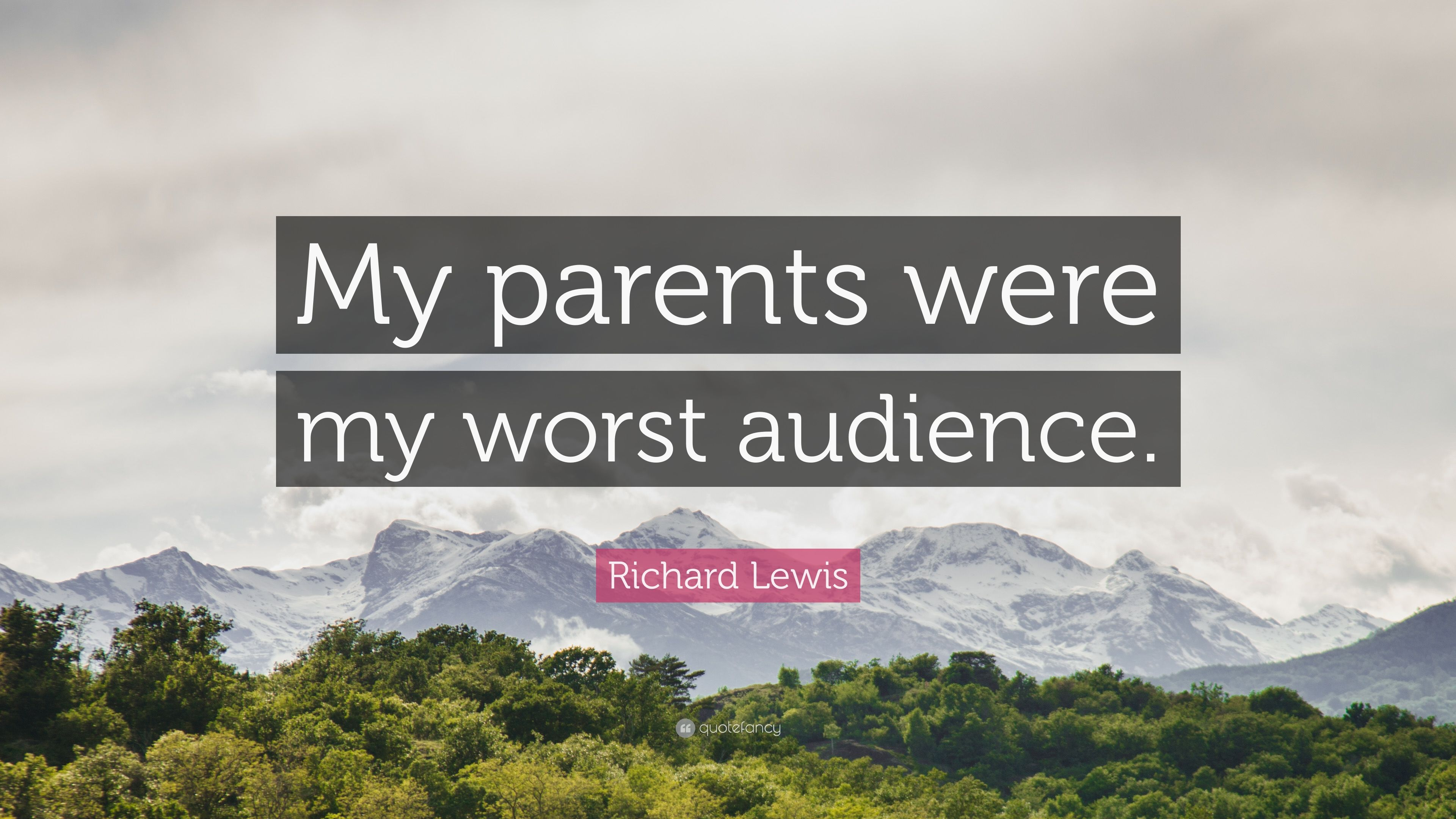 """Richard Lewis Quote: """"My parents were my worst audience """" (7"""