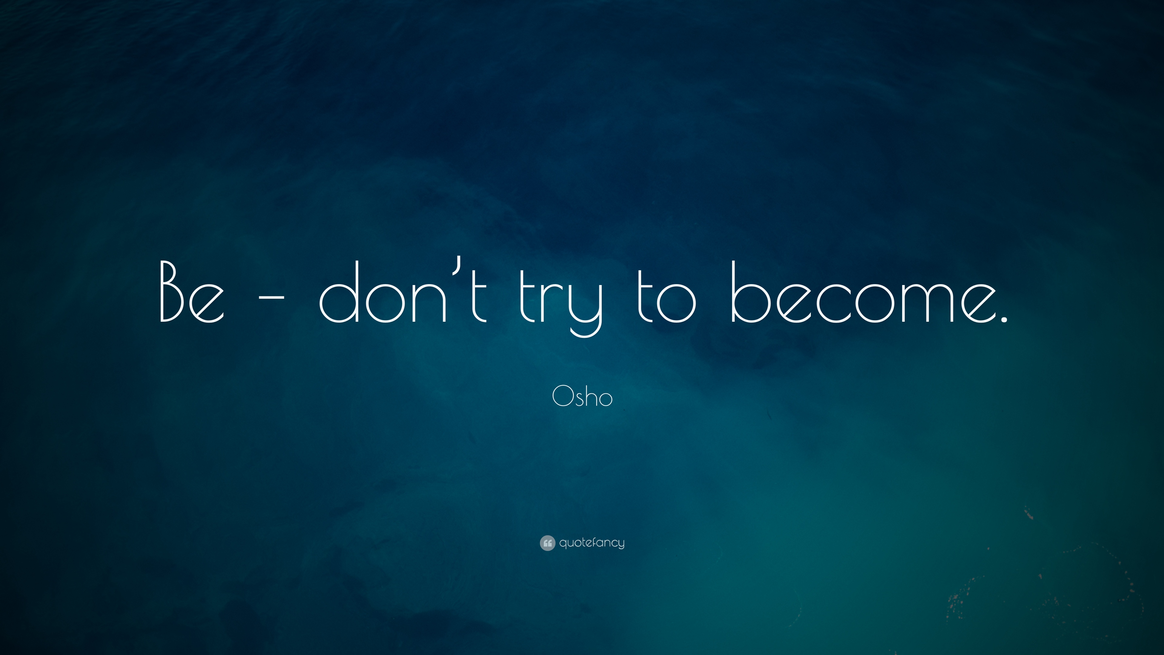 Don't Be Try to Become Osho