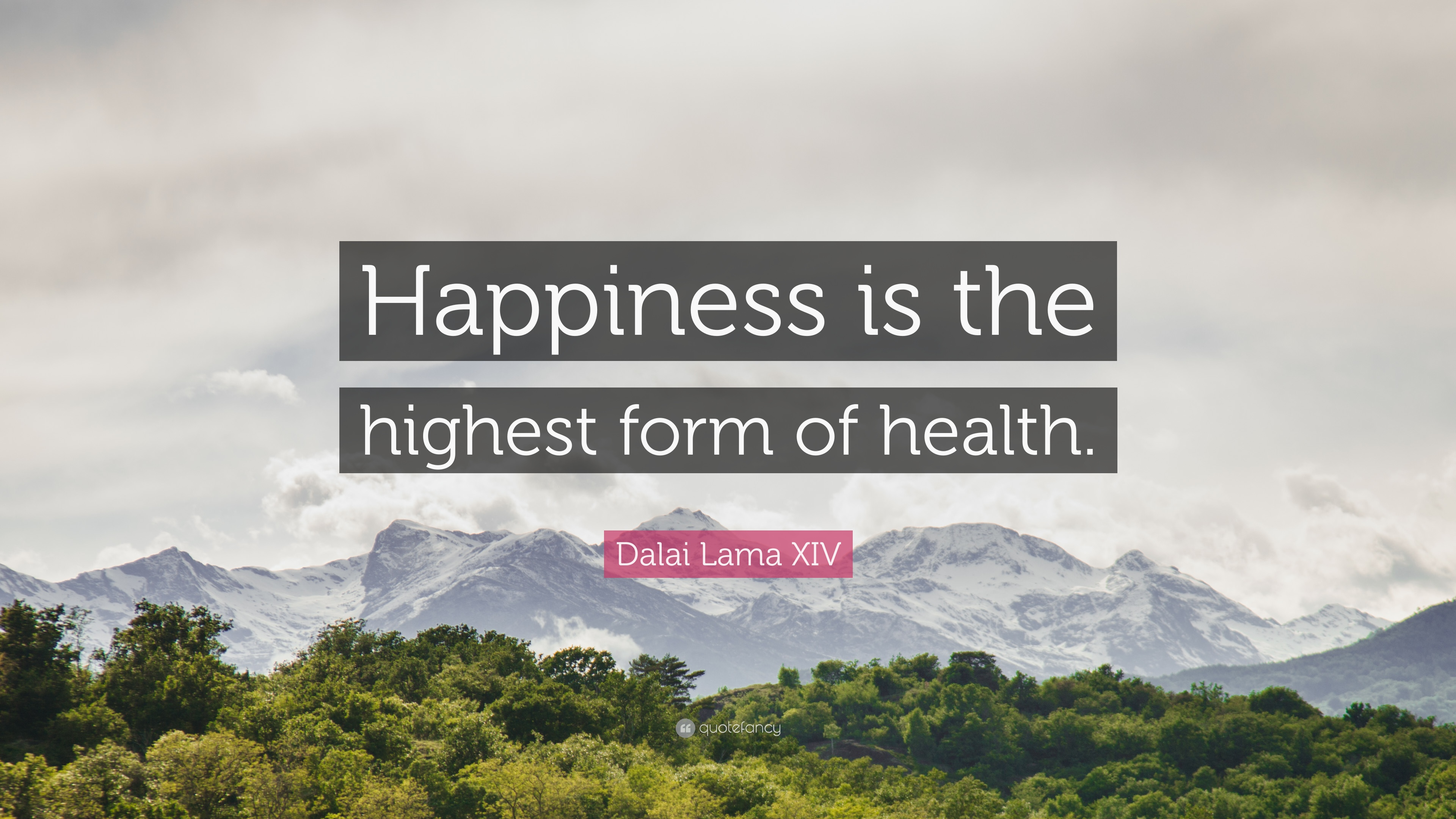 Dalai Lama Xiv Quote Happiness Is The Highest Form Of Health 10