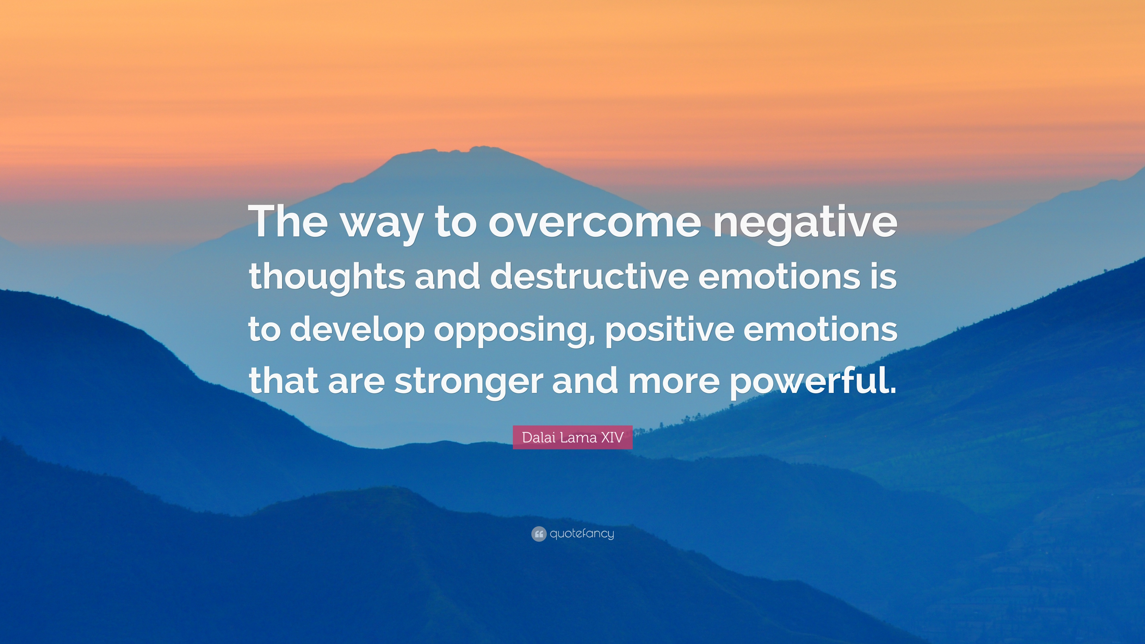 Dalai Lama Xiv Quote The Way To Overcome Negative Thoughts And