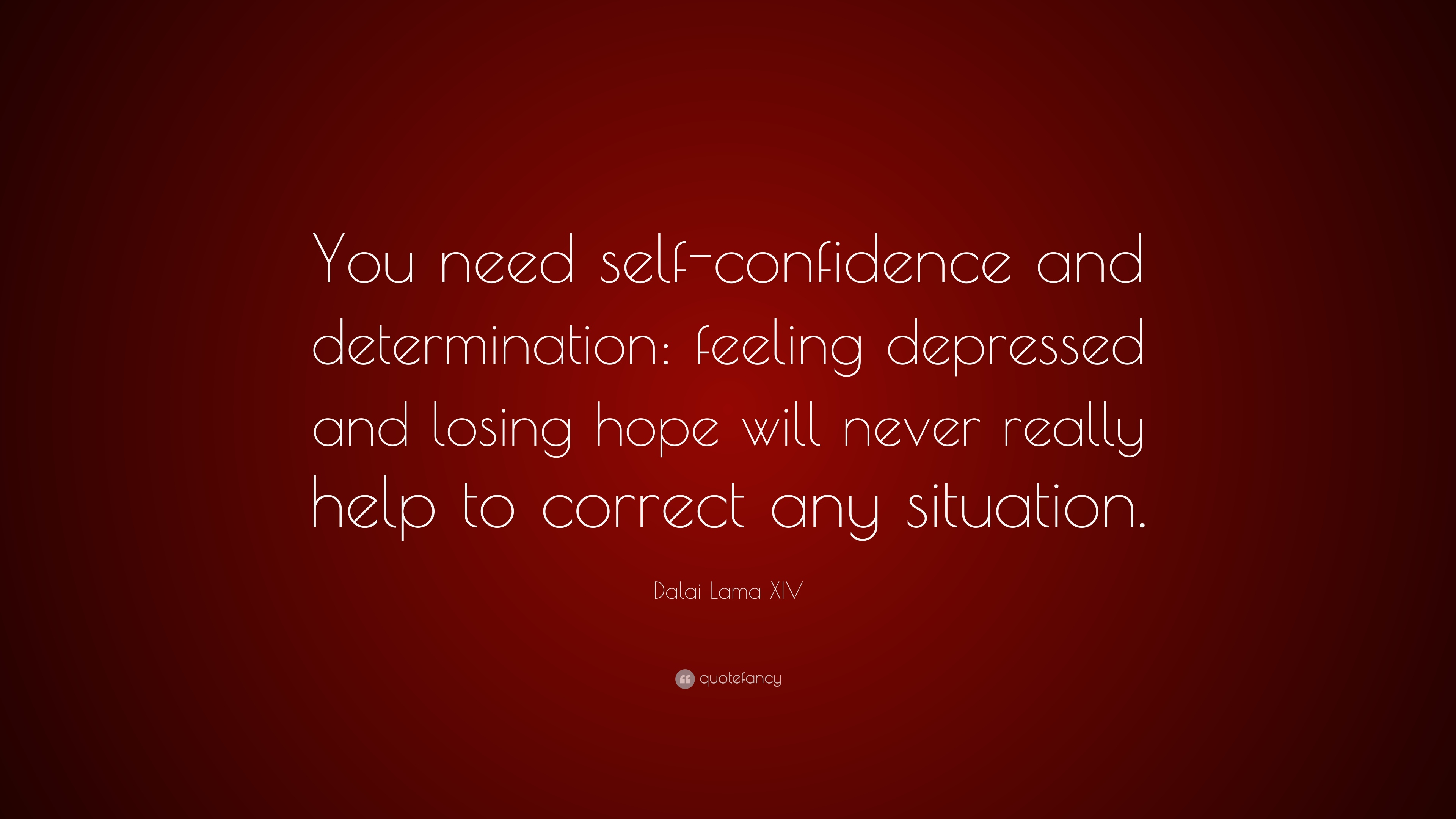 Dalai Lama Xiv Quote You Need Self Confidence And Determination