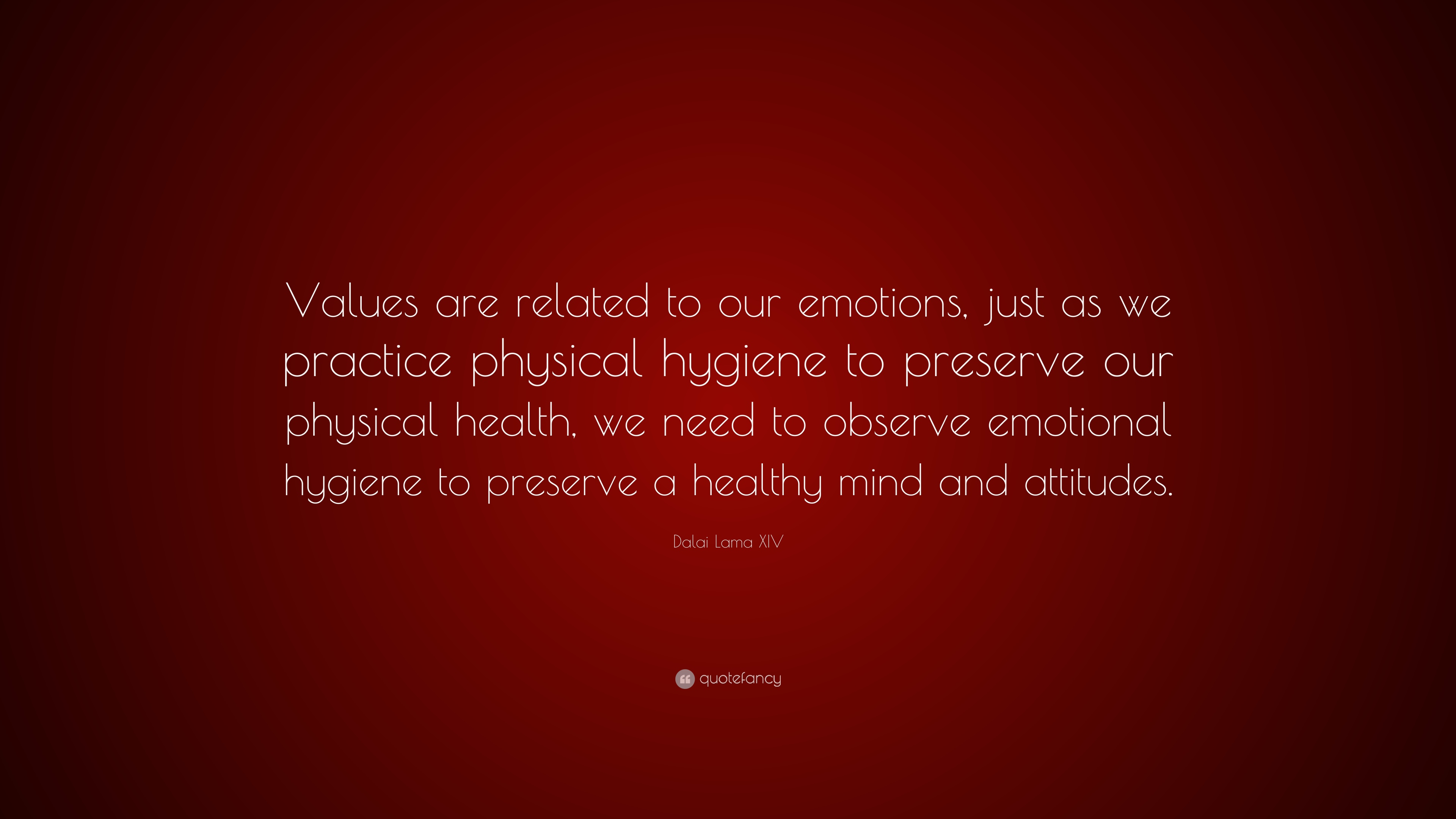 Dalai Lama Xiv Quote Values Are Related To Our Emotions Just As
