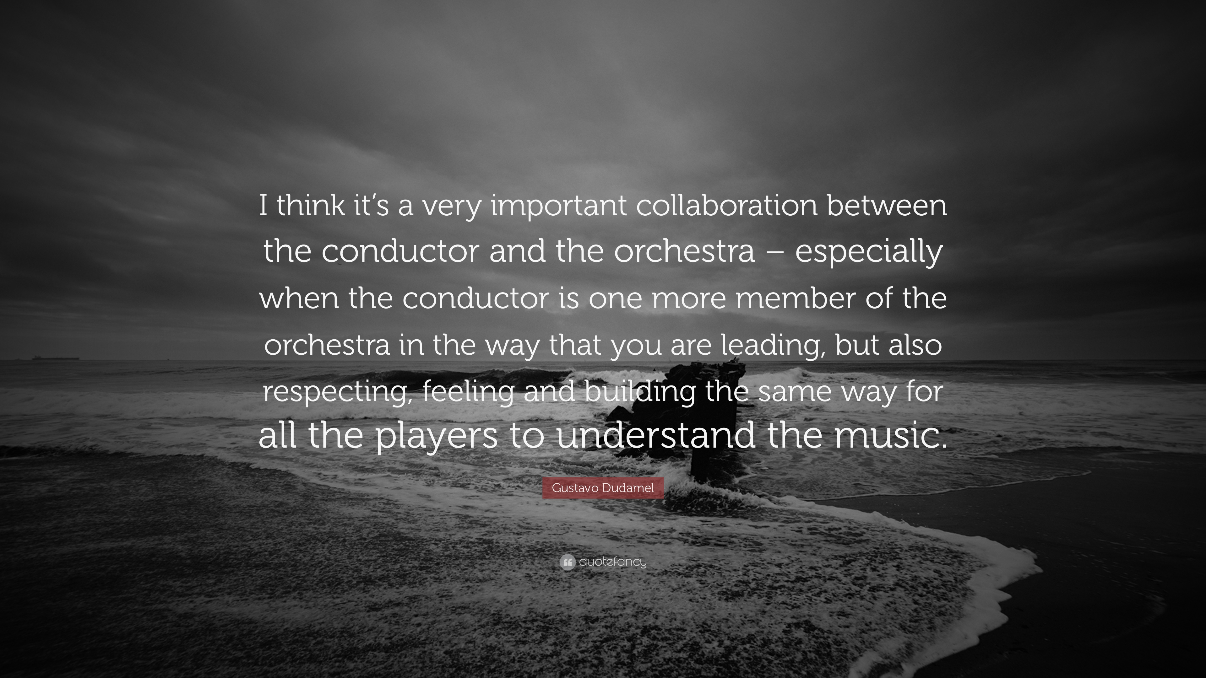 """Gustavo Dudamel Quote: """"I Think It's A Very Important"""