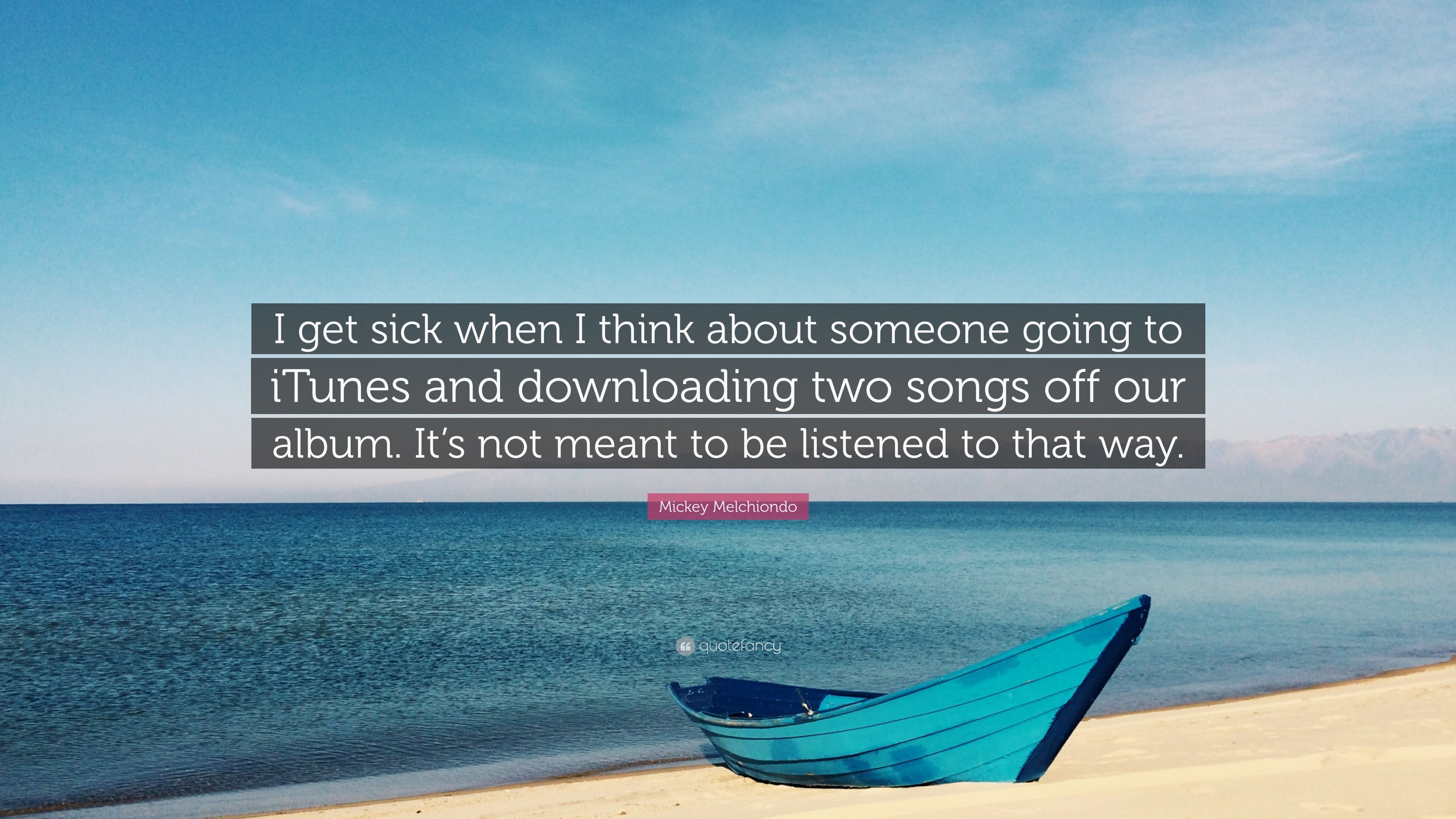 """Mickey Melchiondo Quote: """"I get sick when I think about"""