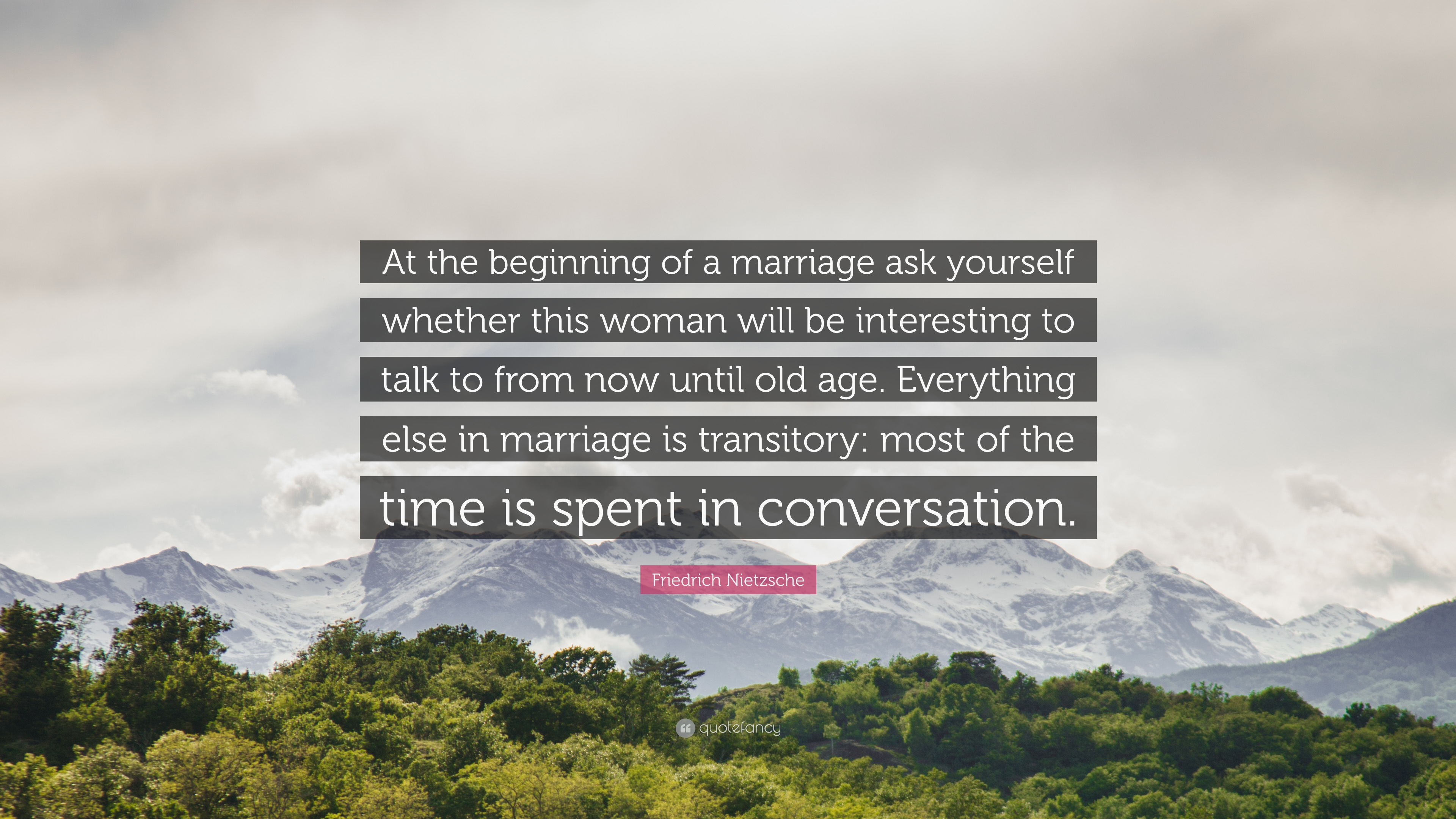 Friedrich Nietzsche Quote At The Beginning Of A Marriage Ask
