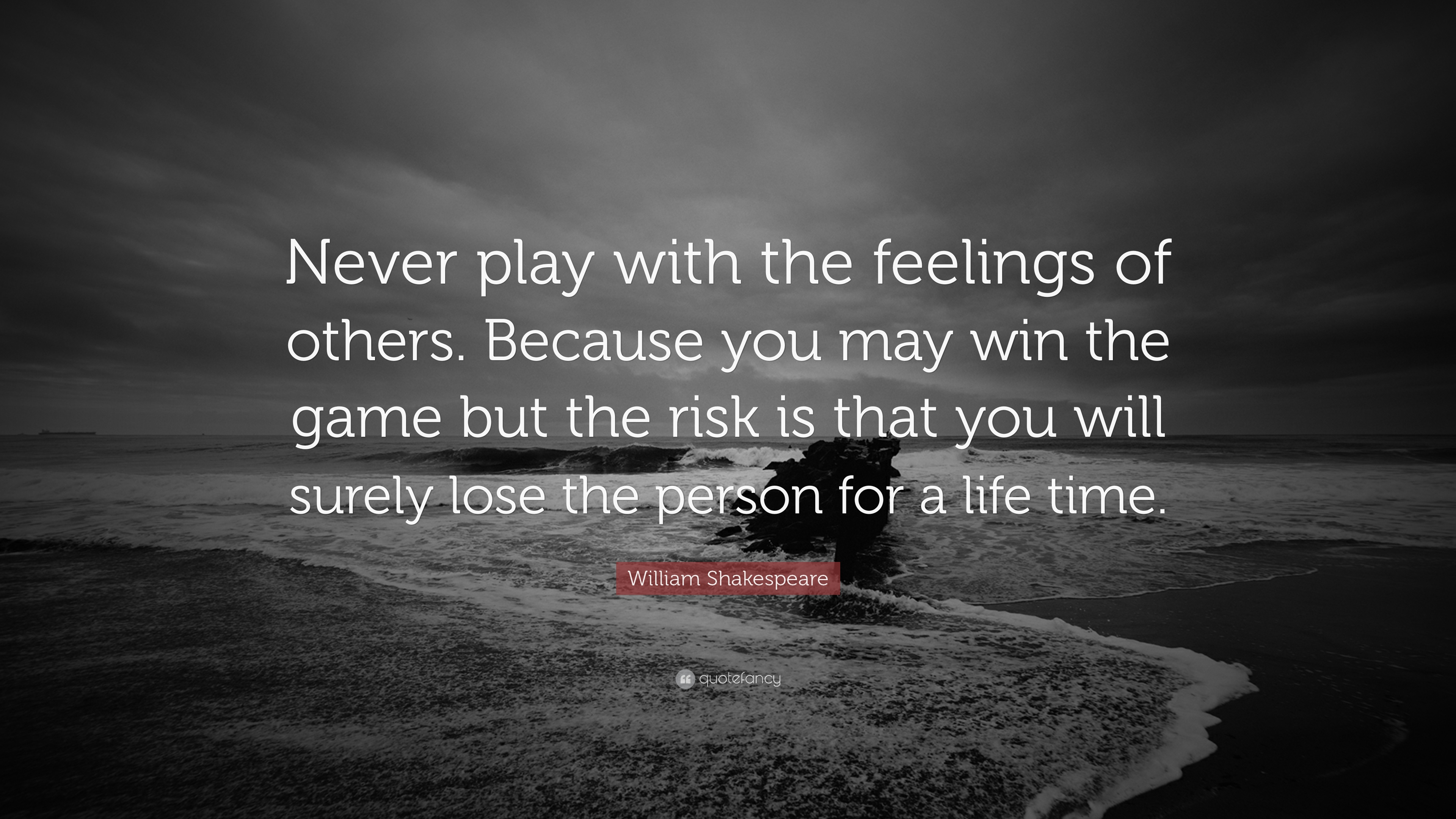 "William Shakespeare Quotes About Friendship William Shakespeare Quote ""Never Play With The Feelings Of Others"