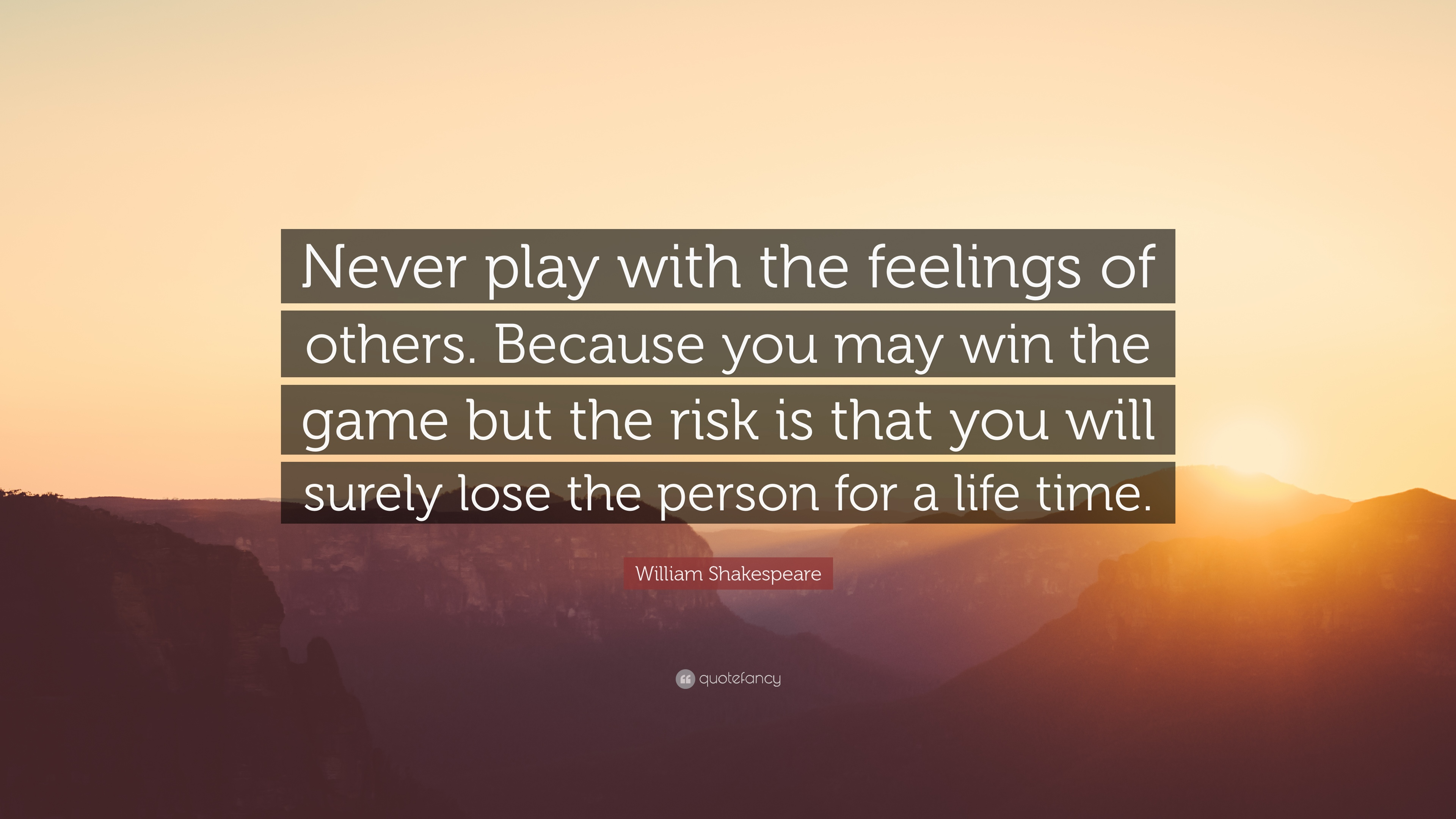 william shakespeare quote never play with the feelings