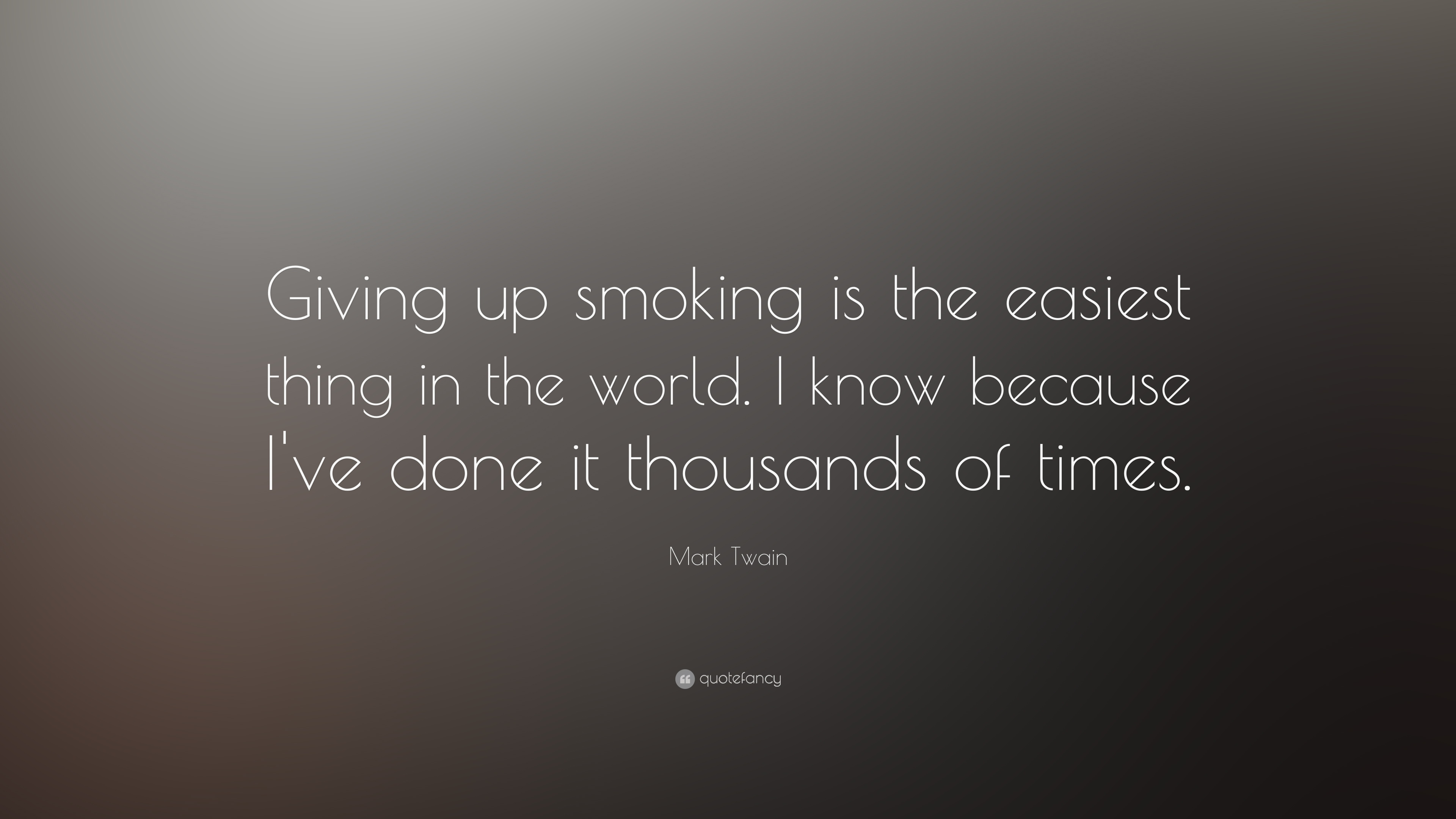"Quotes About Smoking Mark Twain Quote ""Giving Up Smoking Is The Easiest Thing In The"