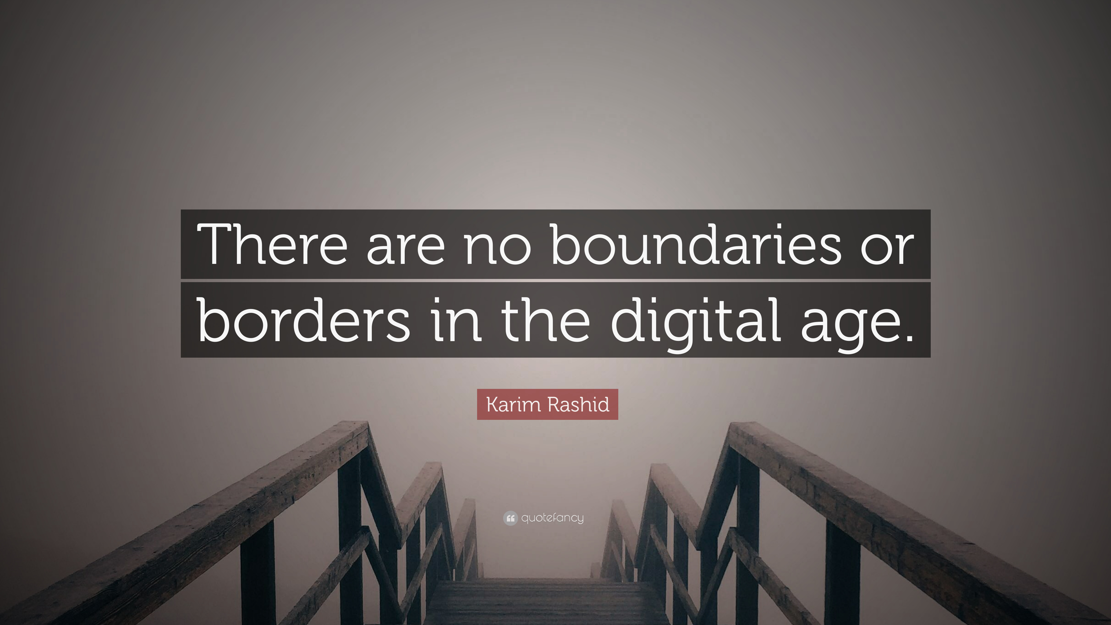 Karim Rashid Quote There Are No Boundaries Or Borders In