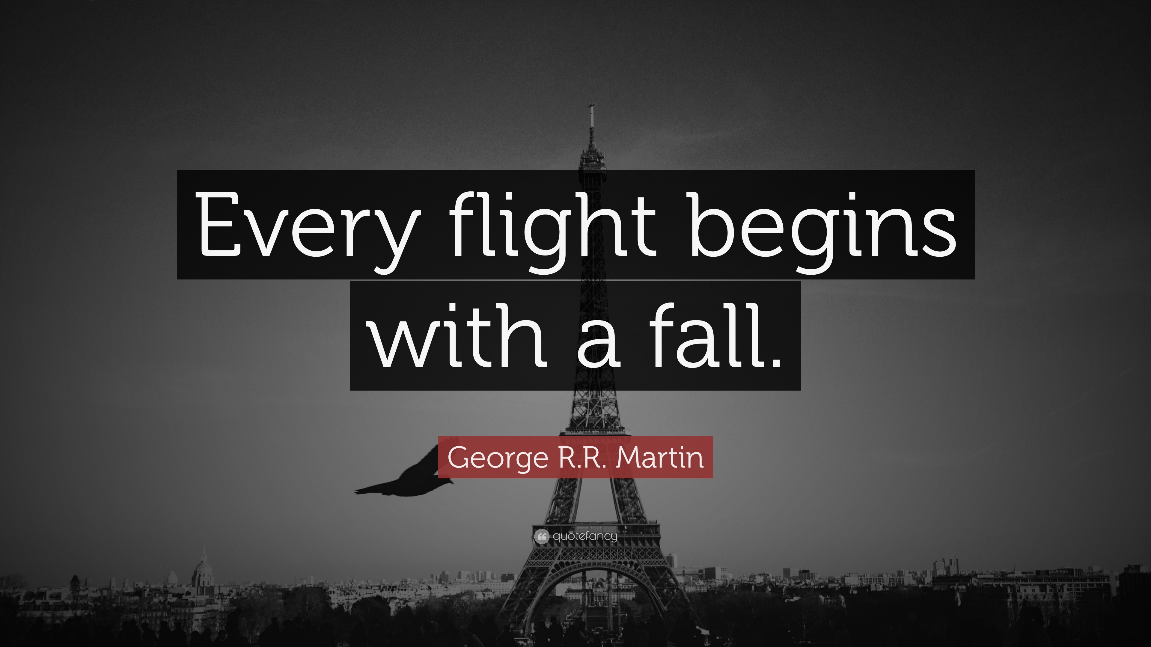George Rr Martin Quote Every Flight Begins With A Fall 13