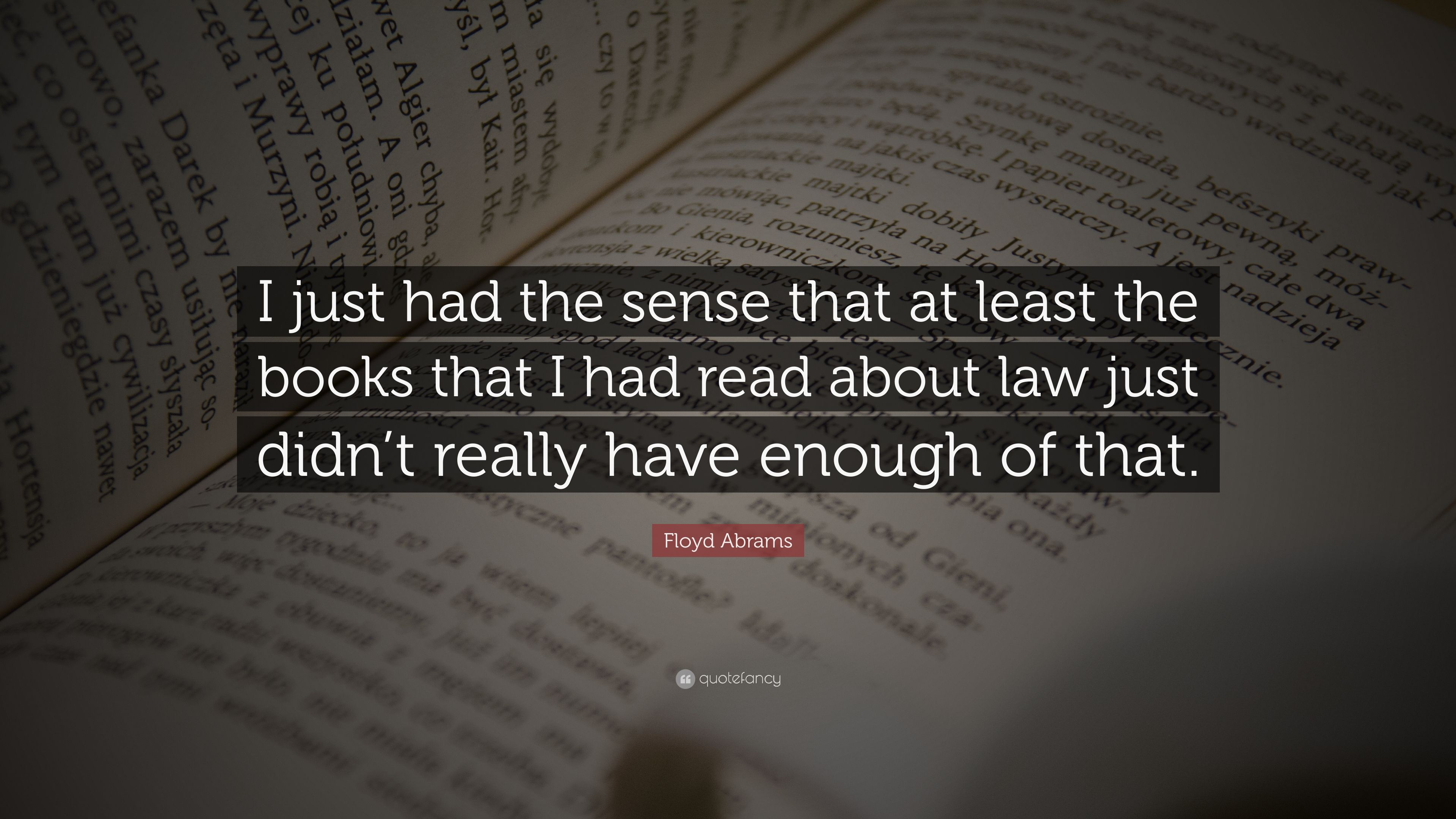 """Floyd Abrams Quote: """"I just had the sense that at least the"""