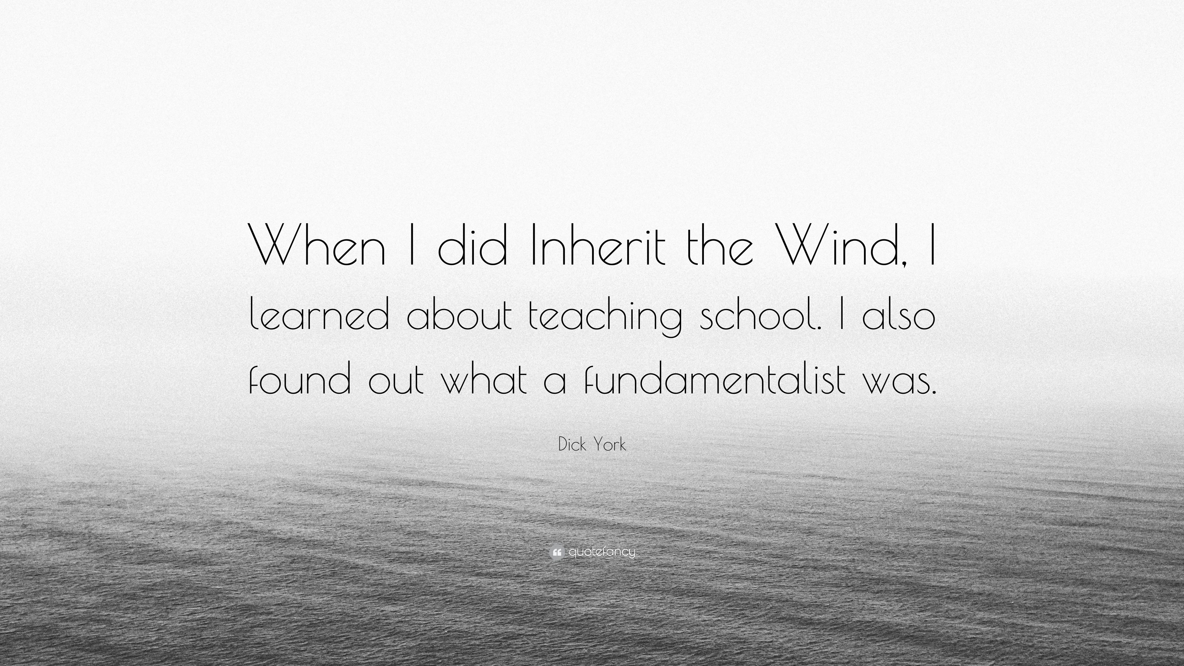 """Quotes From Inherit The Wind: Dick York Quote: """"When I Did Inherit The Wind, I Learned"""