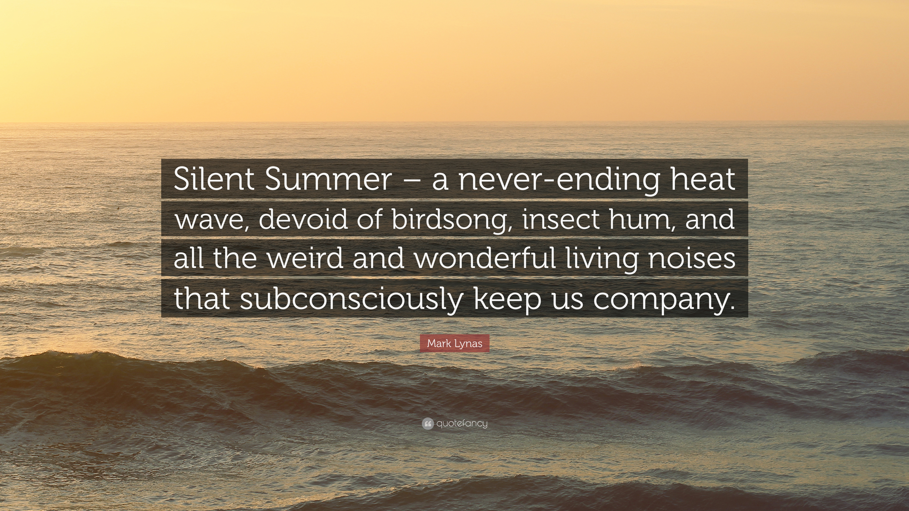 """Mark Lynas Quote: """"Silent Summer – a never-ending heat wave ..."""