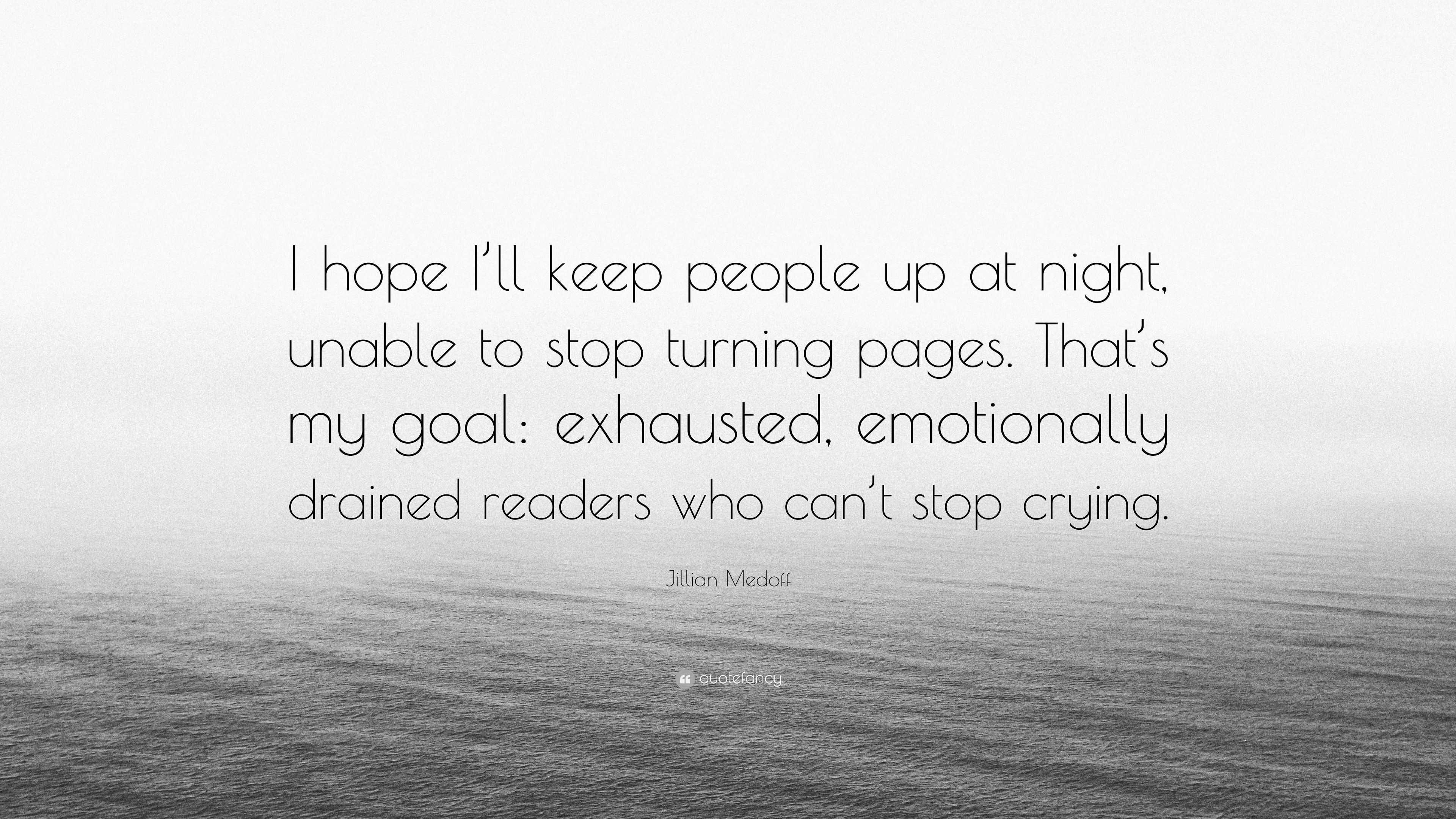 "Jillian Medoff Quote: ""I hope I\'ll keep people up at night ..."