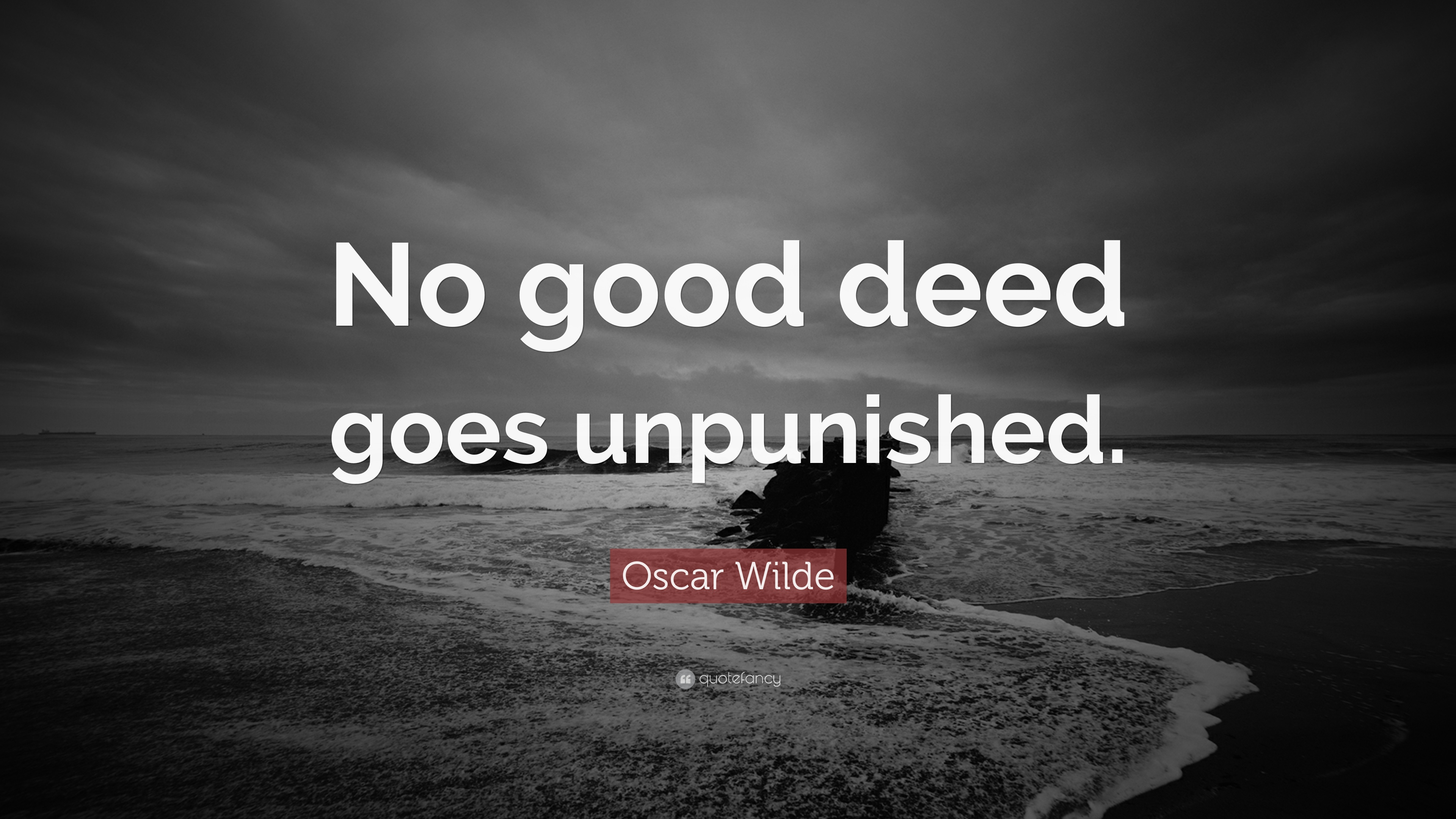 Oscar Wilde Quote No Good Deed Goes Unpunished 18 Wallpapers