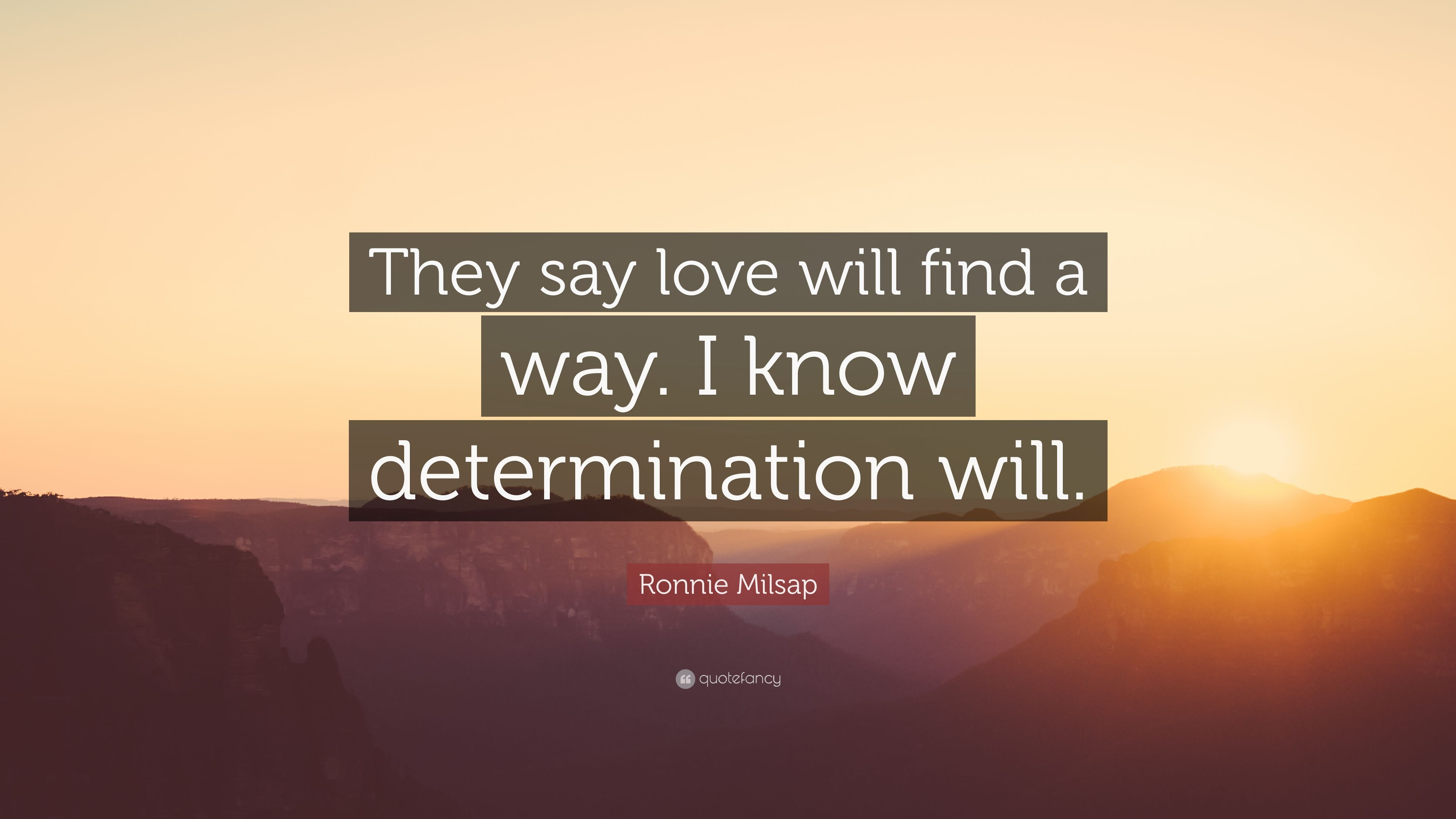 Ronnie Milsap Quote They Say Love Will Find A Way I Know