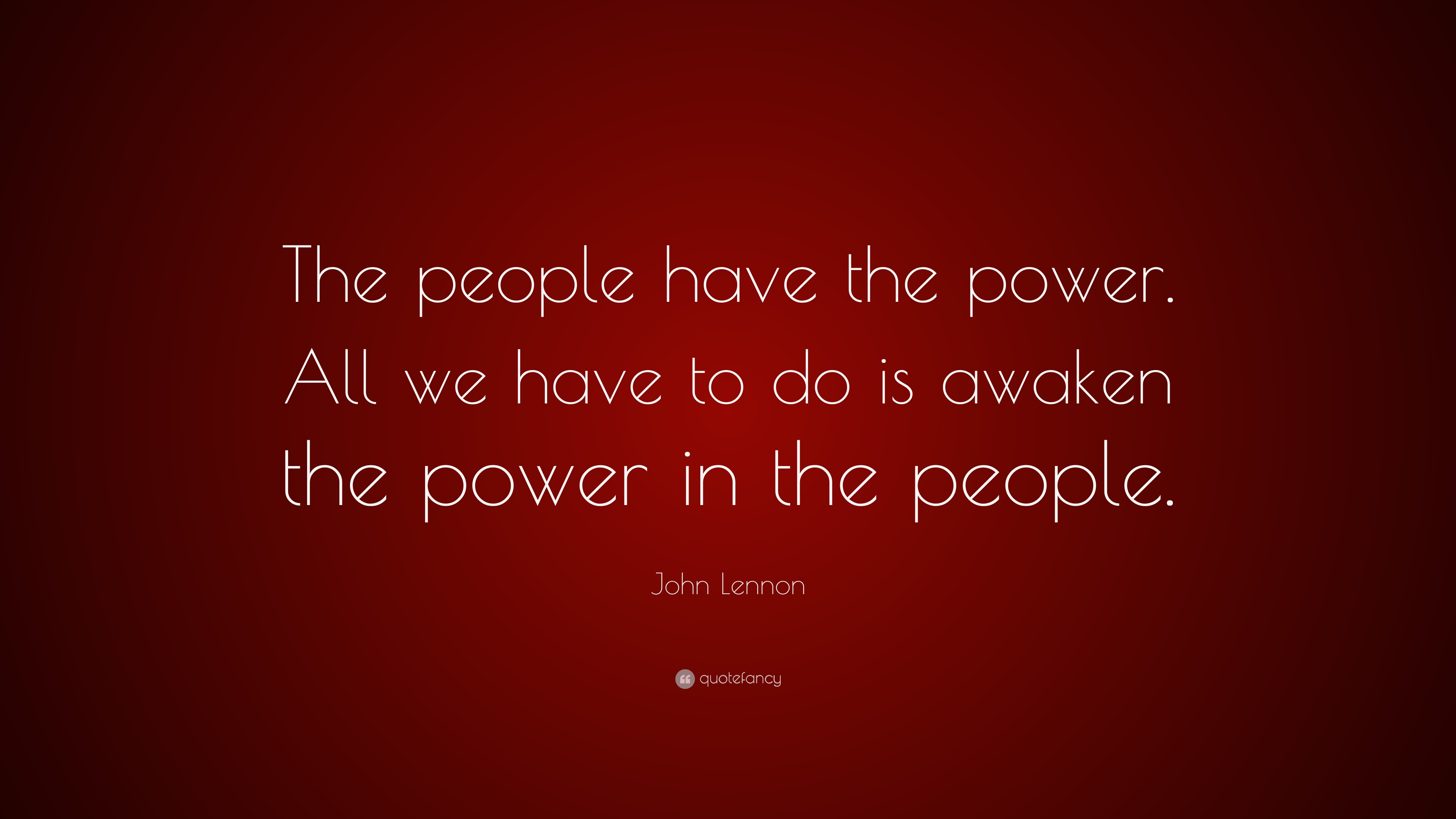 John Lennon Quote The People Have The Power All We Have To Do Is