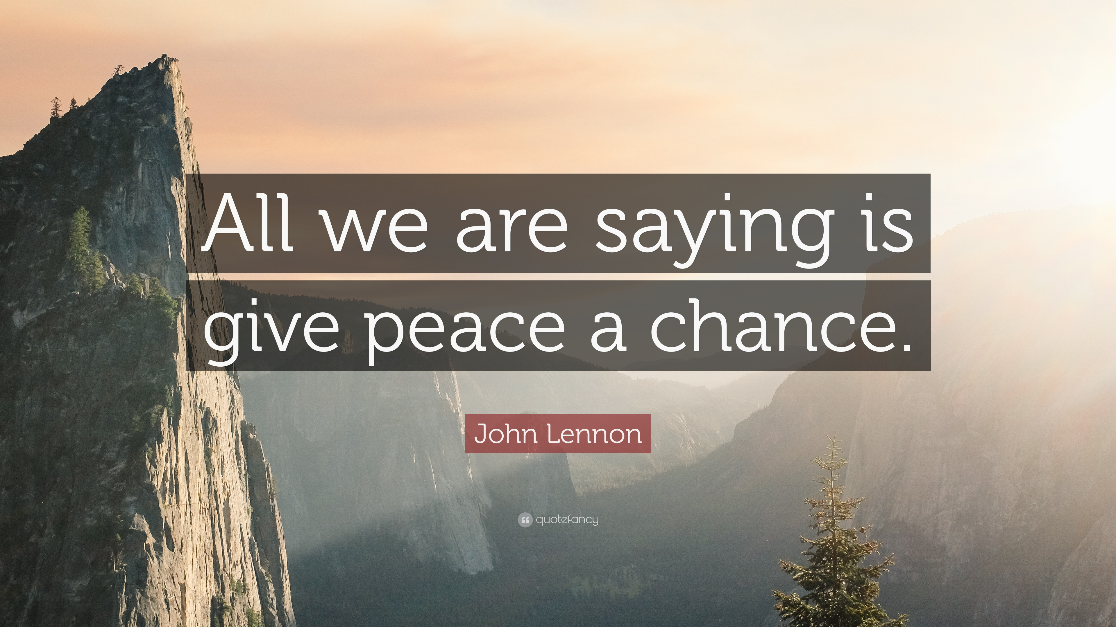 John Lennon Quote All We Are Saying Is Give Peace A Chance 7