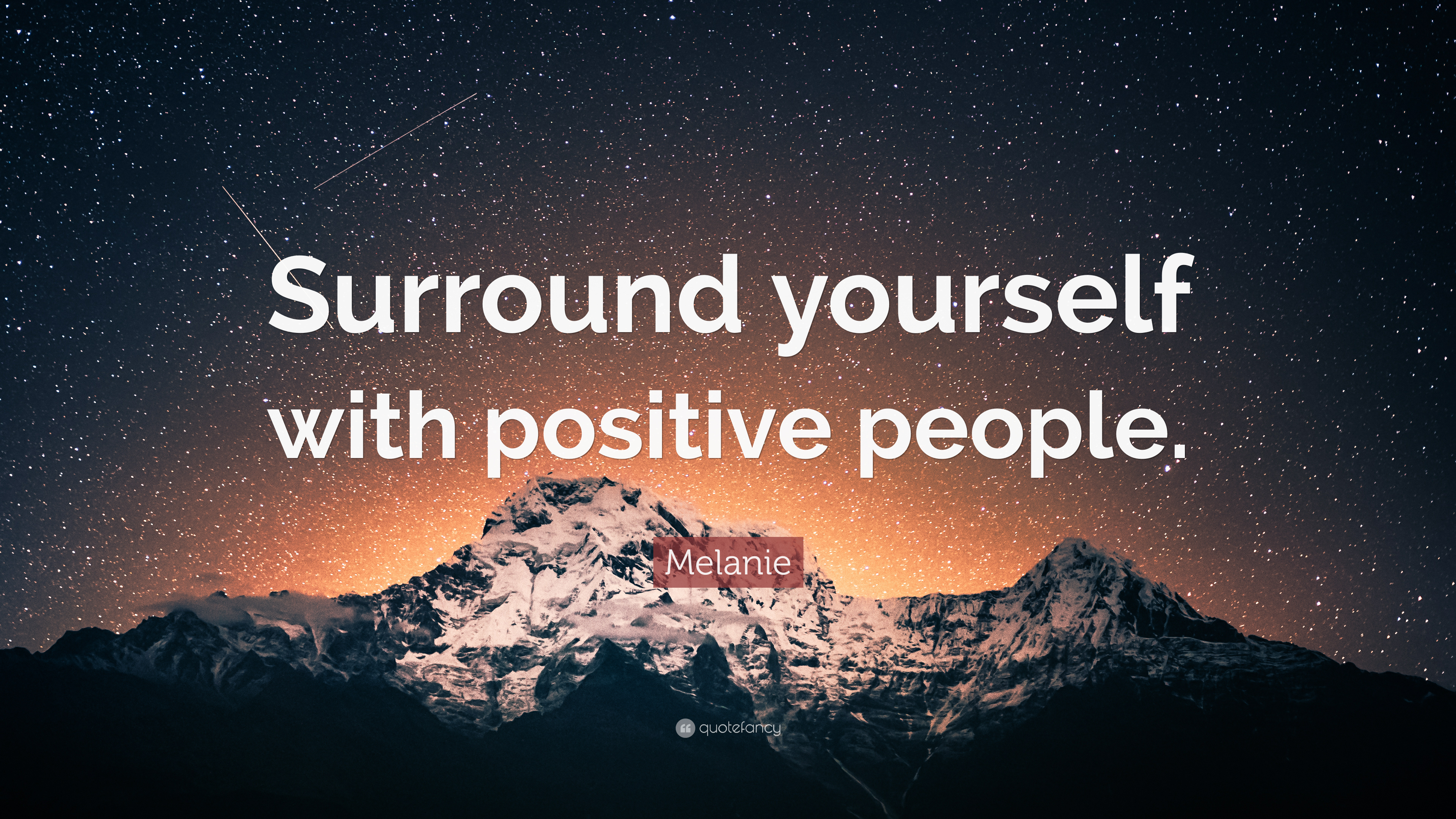 Melanie Quote Surround Yourself With Positive People 7