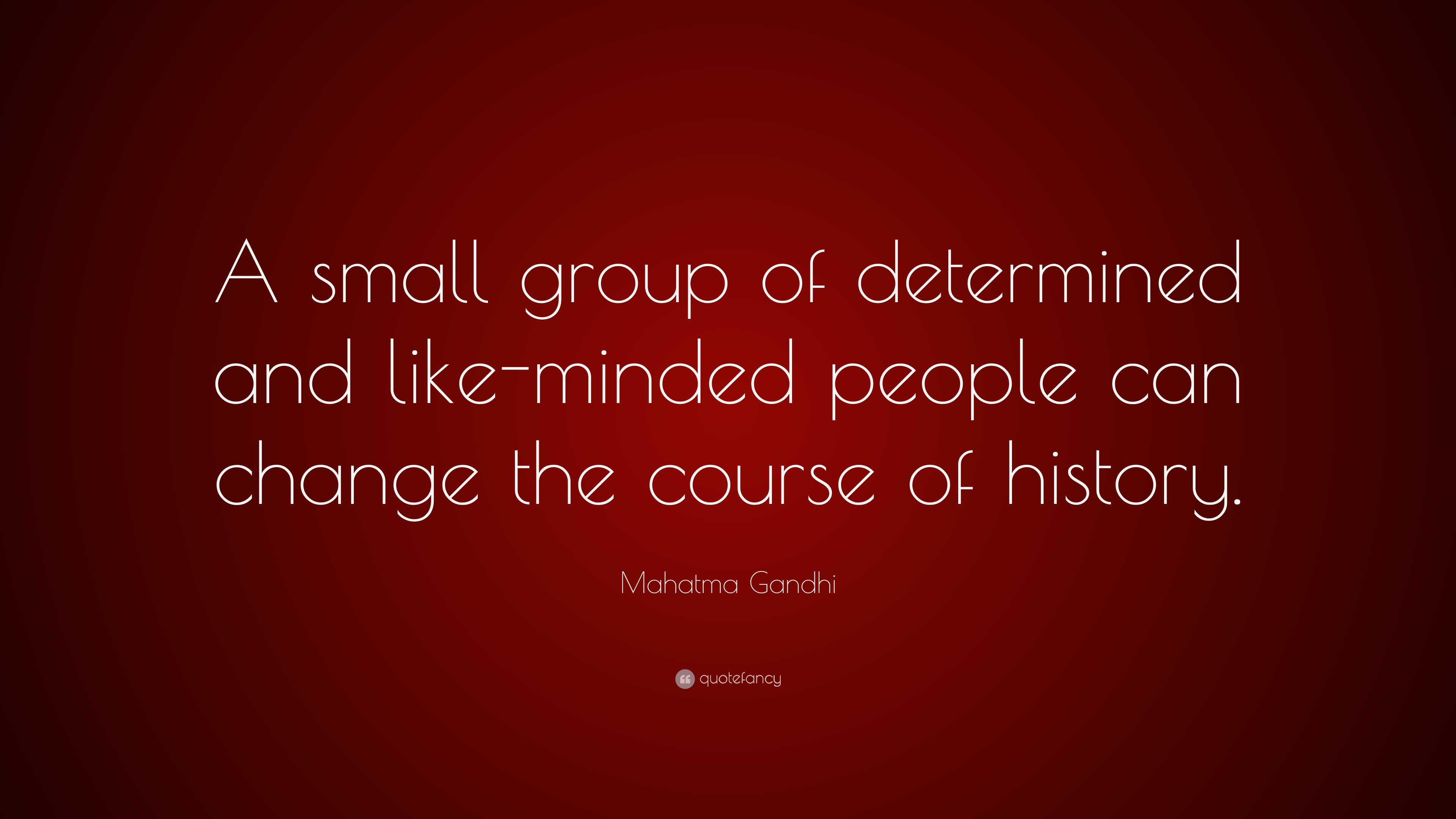 """Mahatma Gandhi Quote: """"A Small Group Of Determined And"""