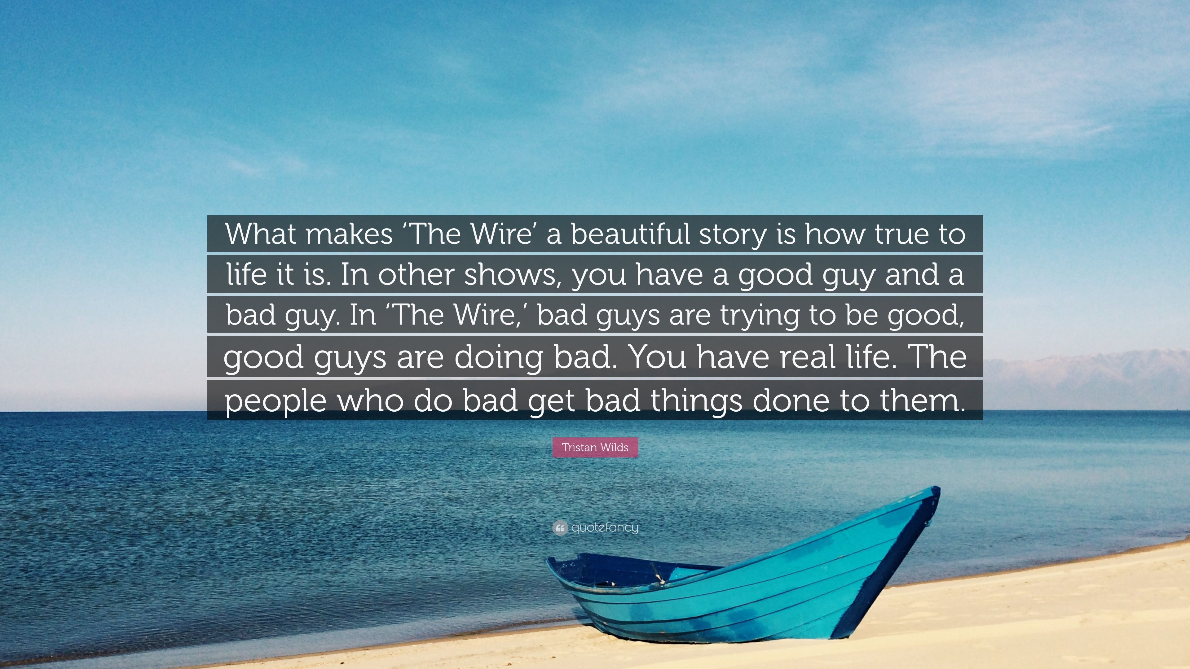 "Tristan Wilds Quote: ""What makes \'The Wire\' a beautiful story is how ..."