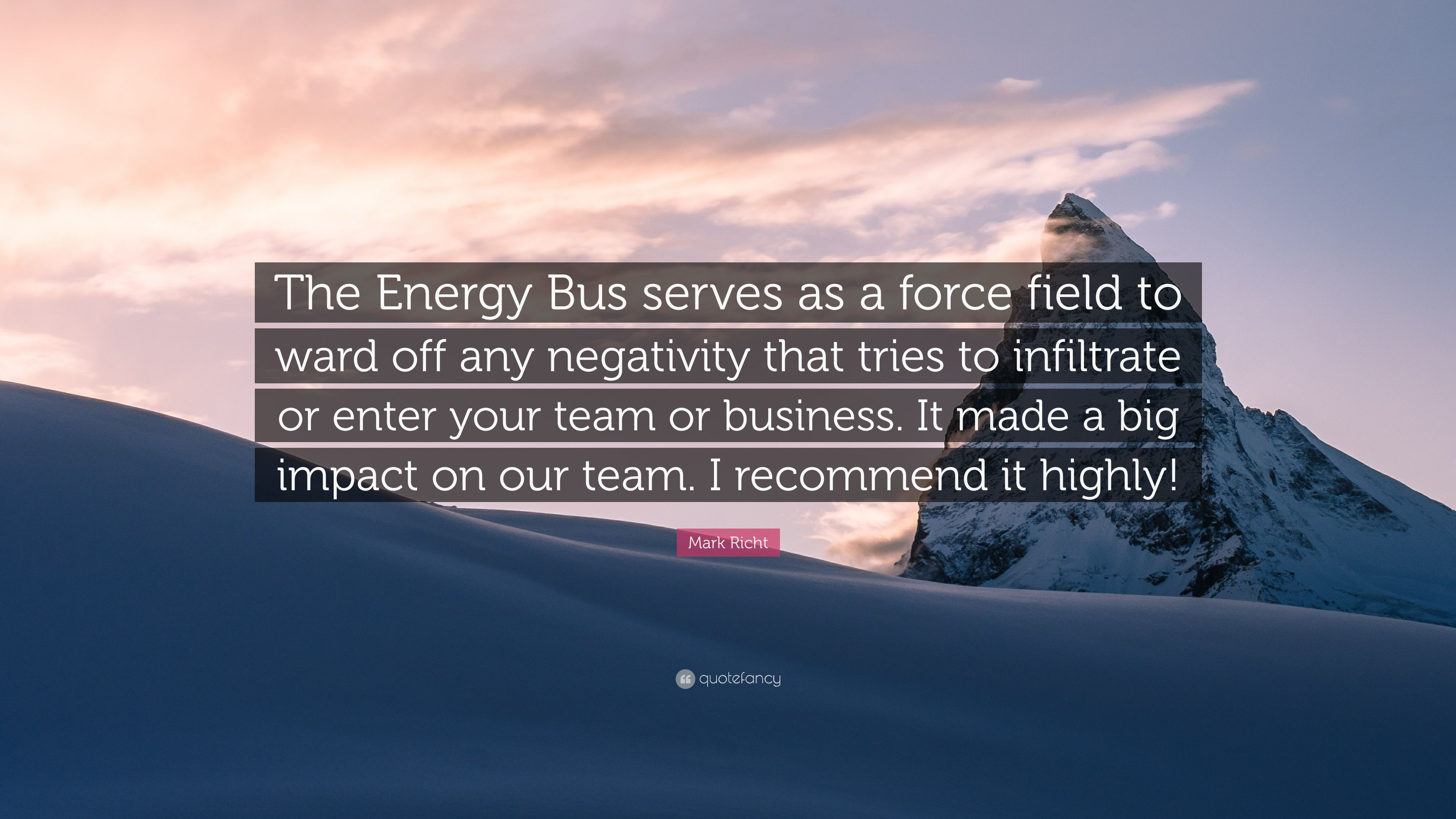 """The Energy Bus Quotes Mark Richt Quote """"The Energy Bus Serves As A Force Field To Ward"""