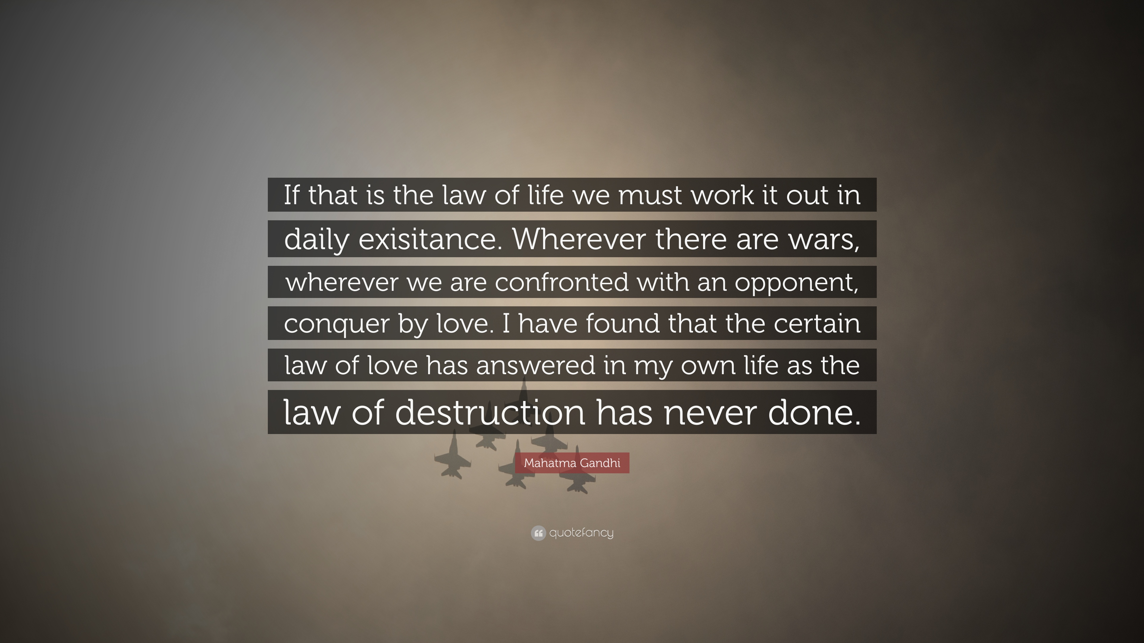 "Laws Of Life Quotes Mahatma Gandhi Quote ""If That Is The Law Of Life We Must Work It"