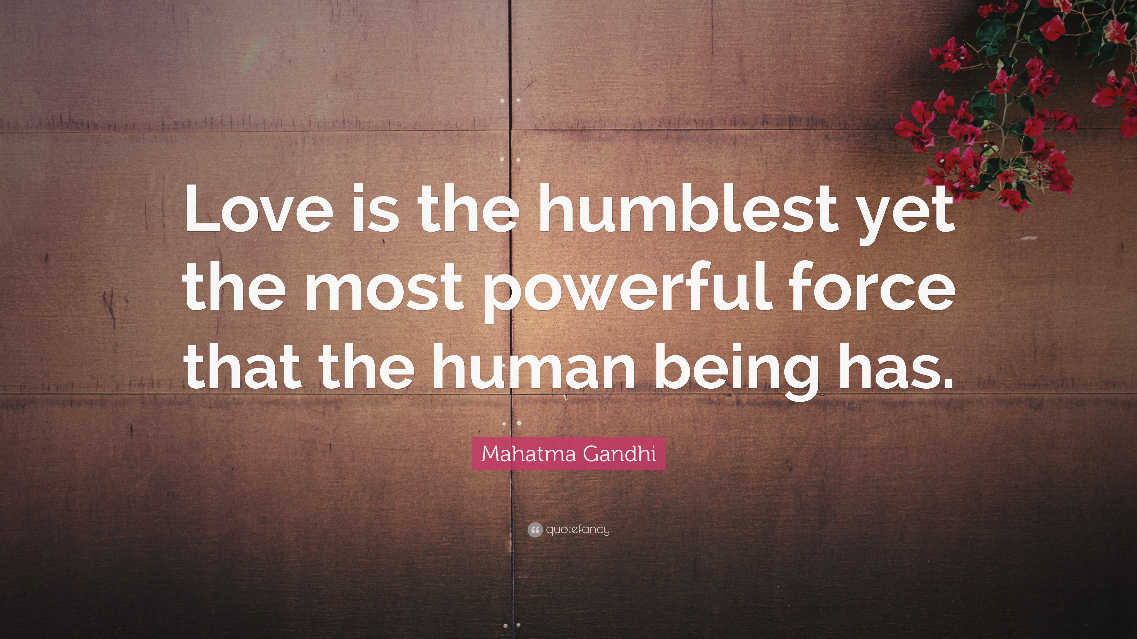 "Powerful Love Quotes Mahatma Gandhi Quote ""Love Is The Humblest Yet The Most Powerful"